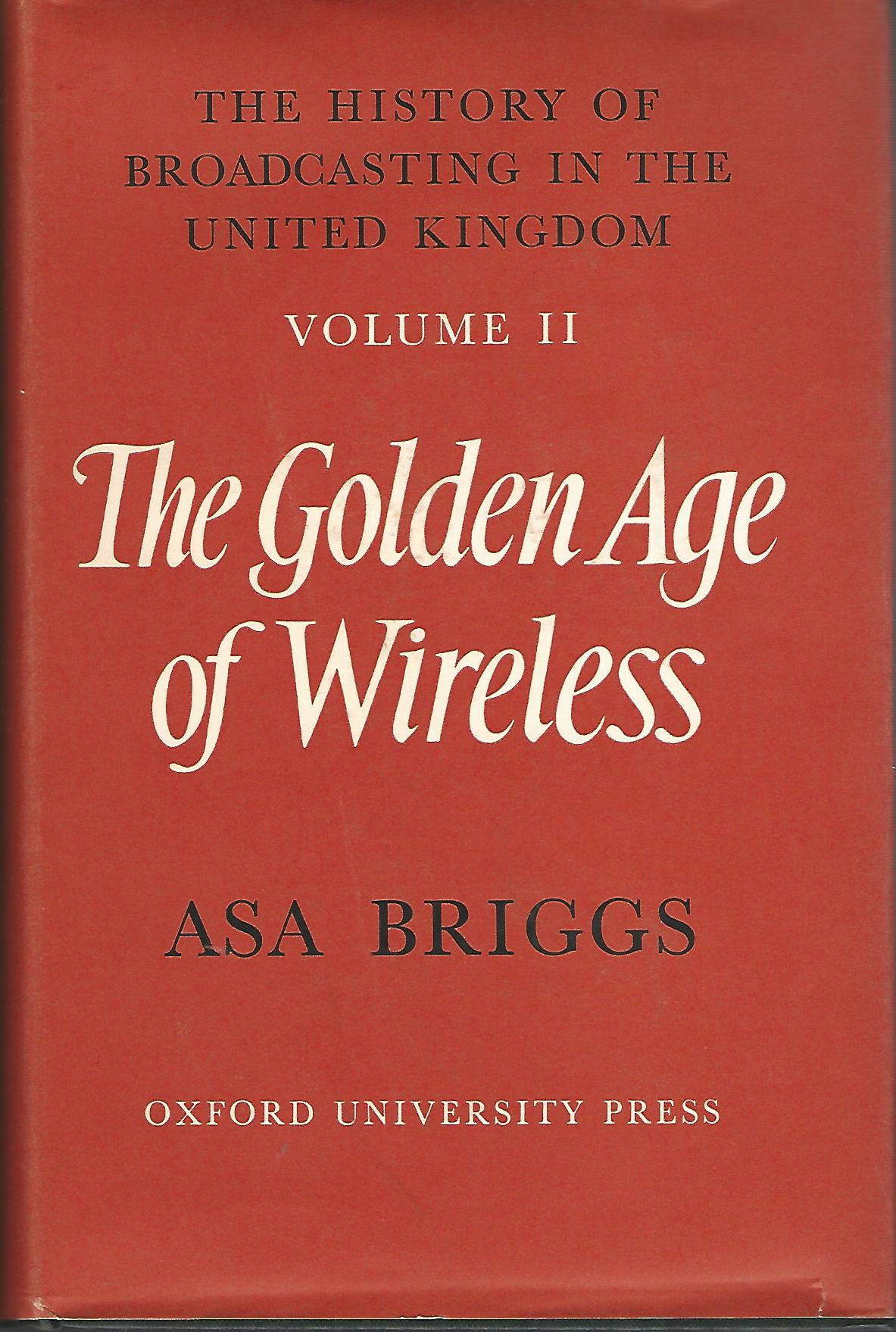 Image for The History of Broadcasting in the United Kingdom Volume 2: The Golden Age of Wireless.