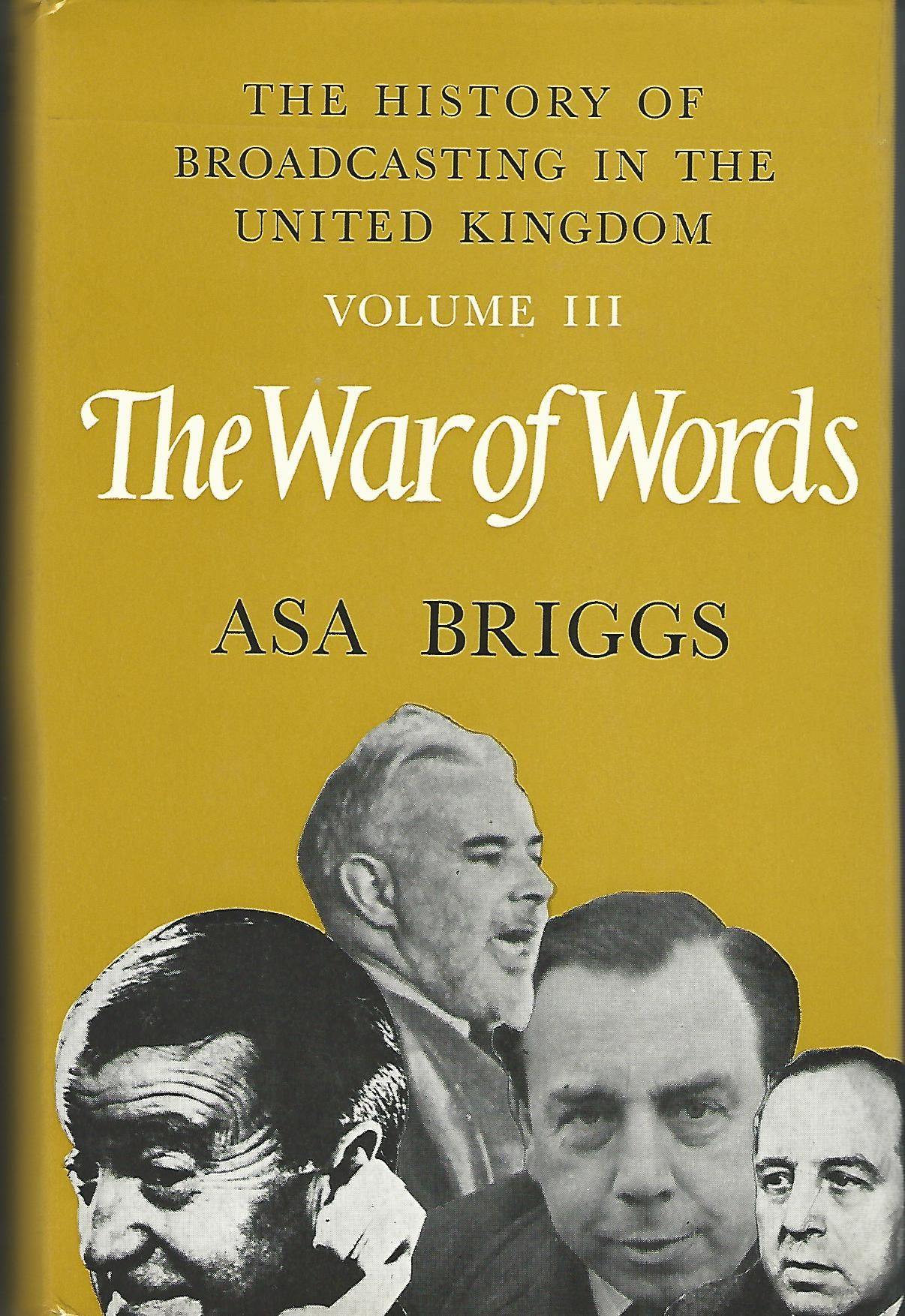 Image for The History of Broadcasting in the United Kingdom Volume 3: The War of Words.