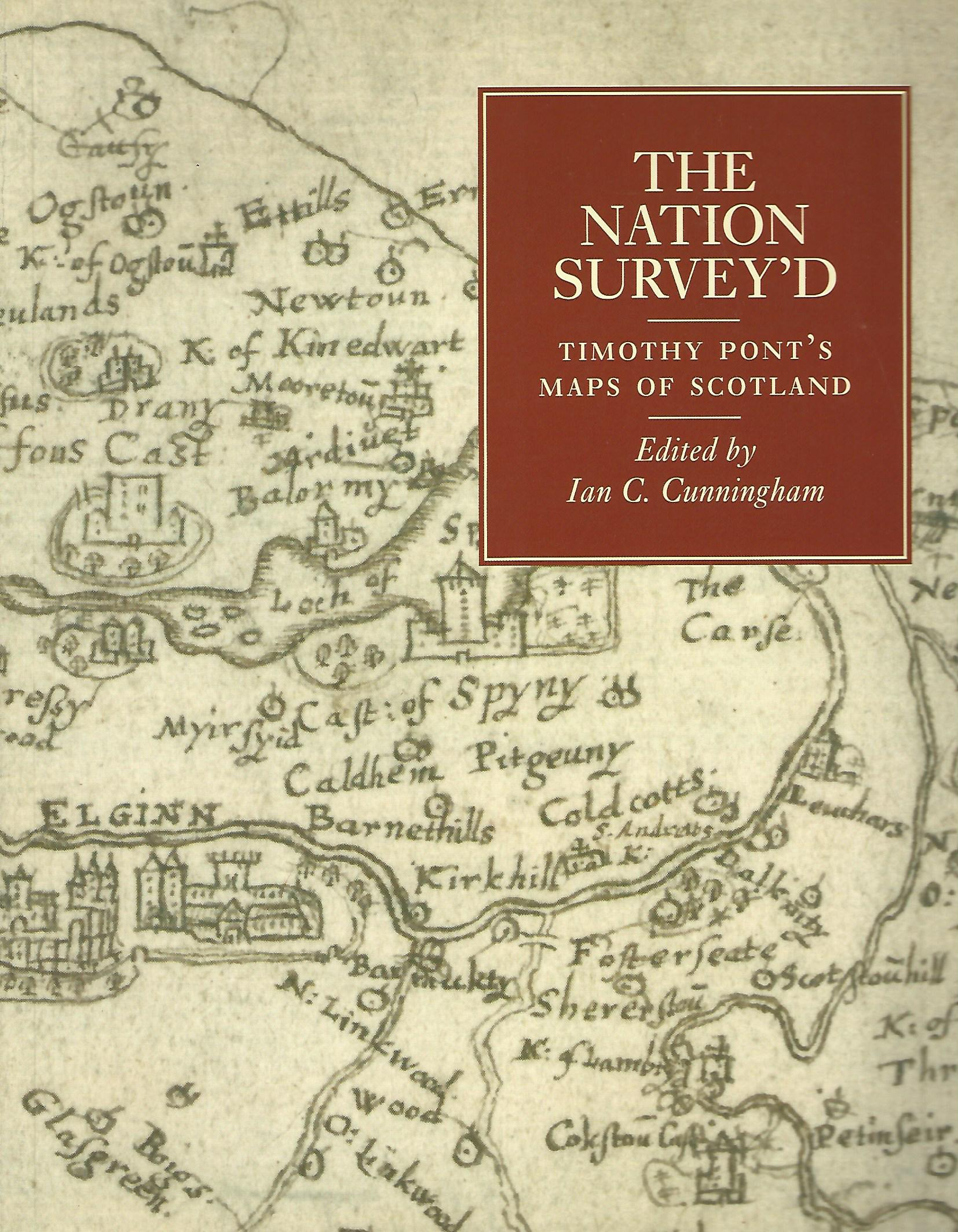 Image for The Nation Survey'd:  Timothy Pont's Maps of Late Sixteenth-century Scotland