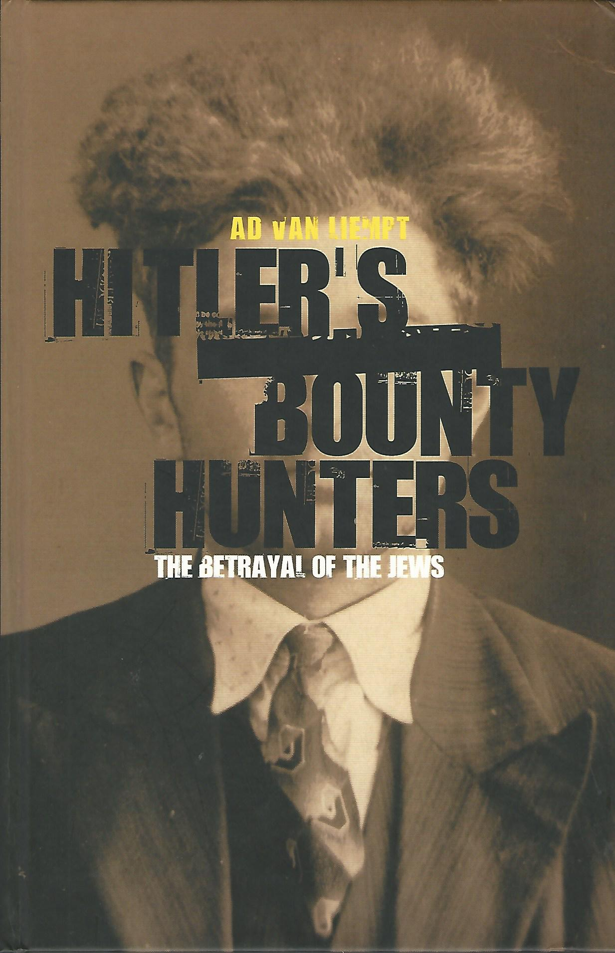 Image for Hitler's Bounty Hunters: The Betrayal of the Jews.
