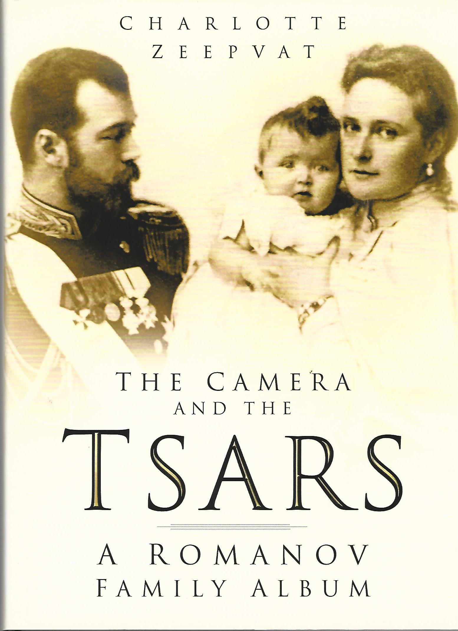 Image for The Camera and the Tsars: A Romanov Family Album