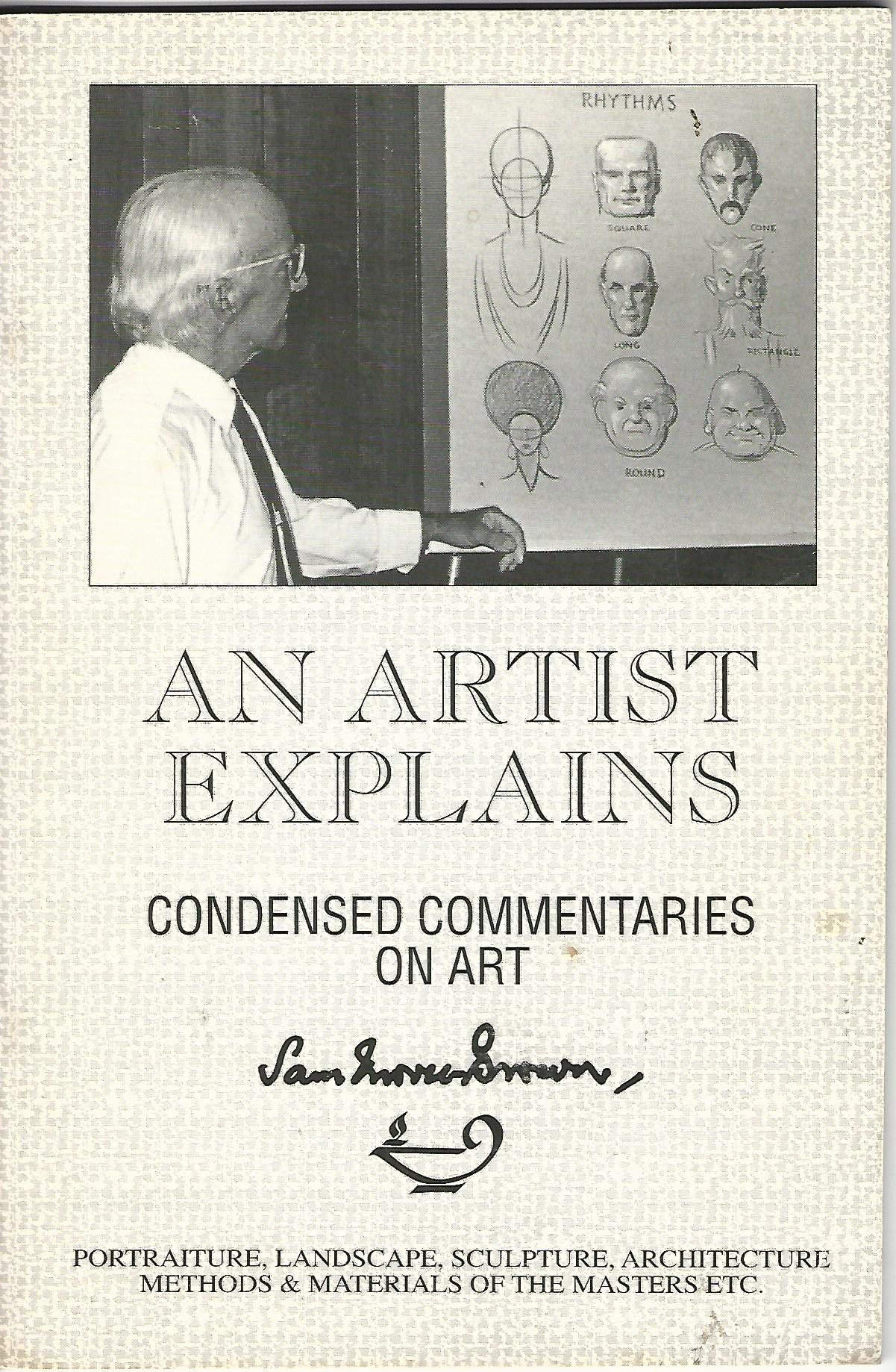 Image for An Artist Explains: Condensed Commentaries on Art.
