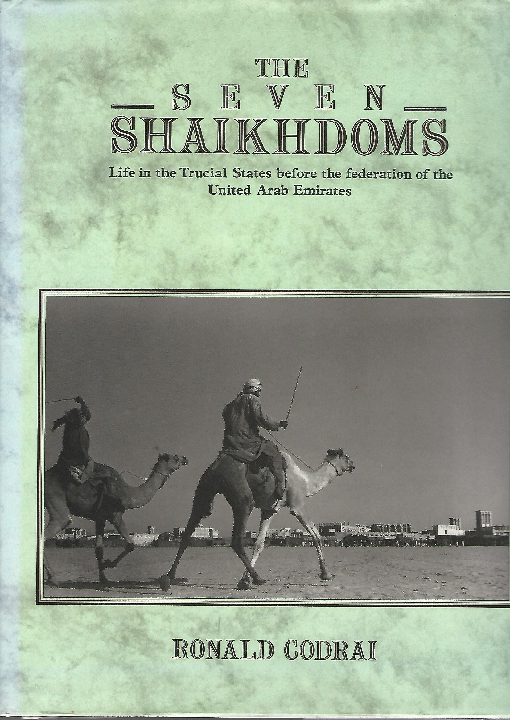 Image for The Seven Shaikdoms: Life in the Trucial States Before the Federation of the United Arab Emirates.