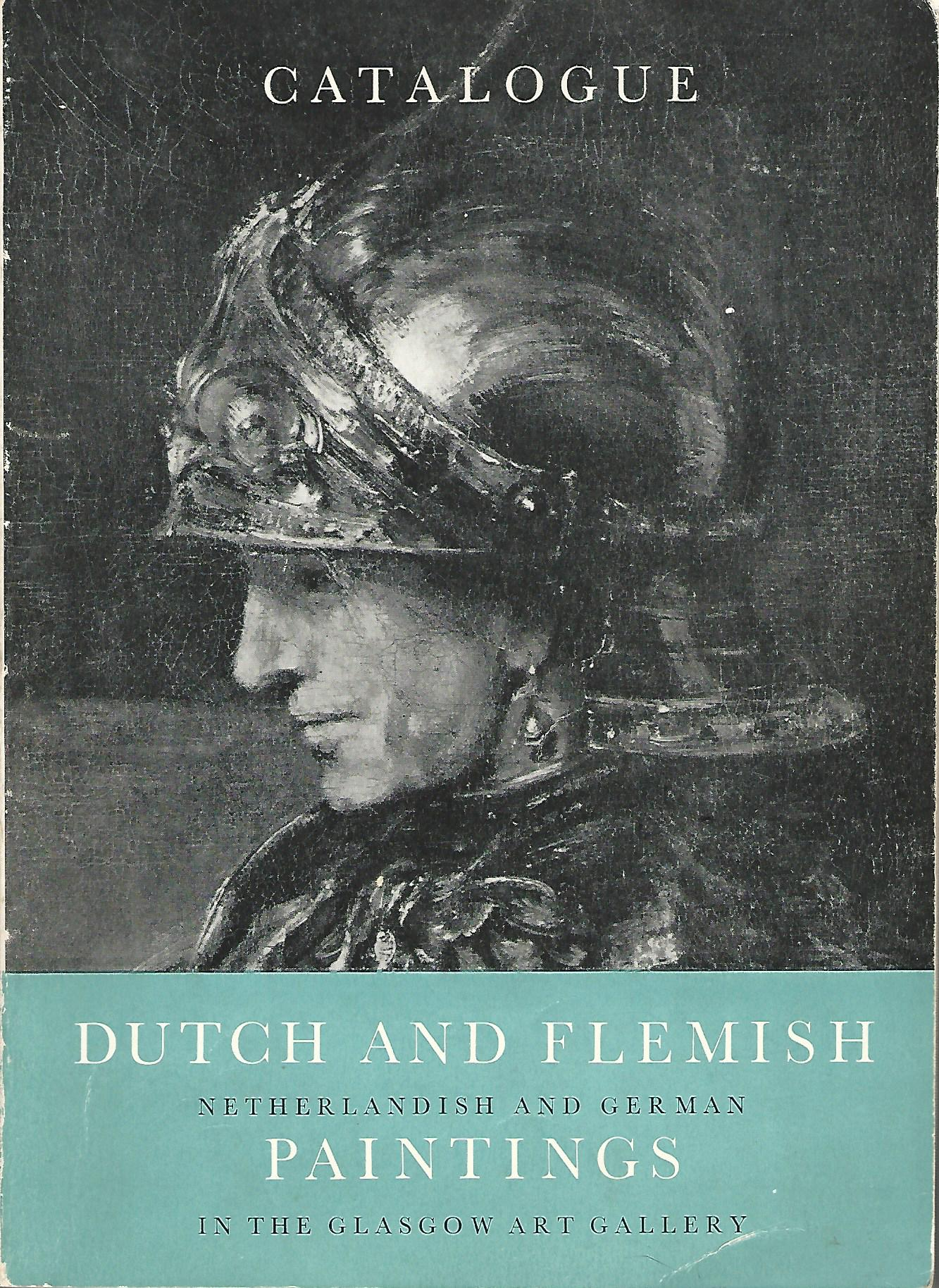Image for Dutch and Flemish paintings in the Glasgow Art Gallery: Volume One: Catalogue and Volume Two: Illustrations.
