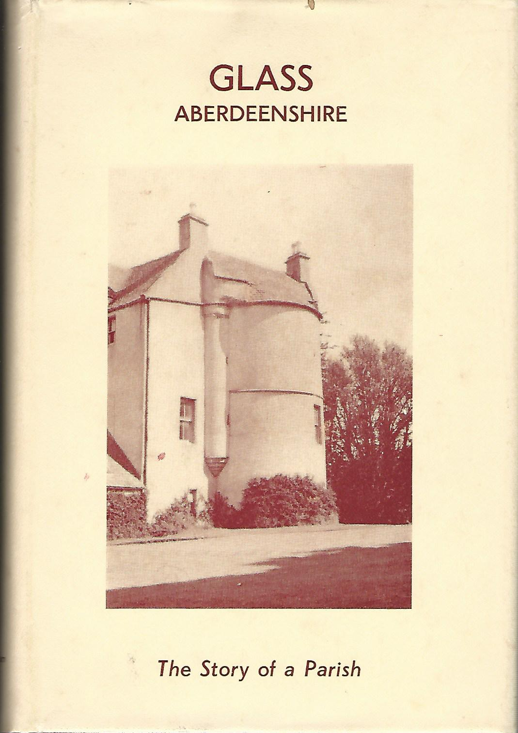 Image for Glass Aberdeenshire: The Story of a Parish.