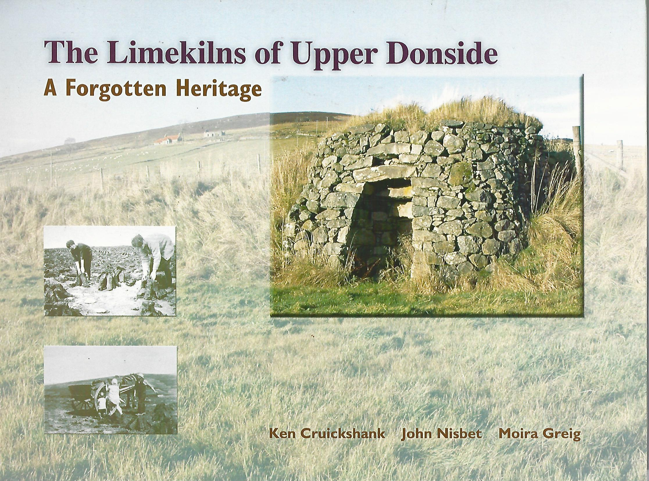 Image for The Limekilns of Upper Donside: A Forgotten Heritage.