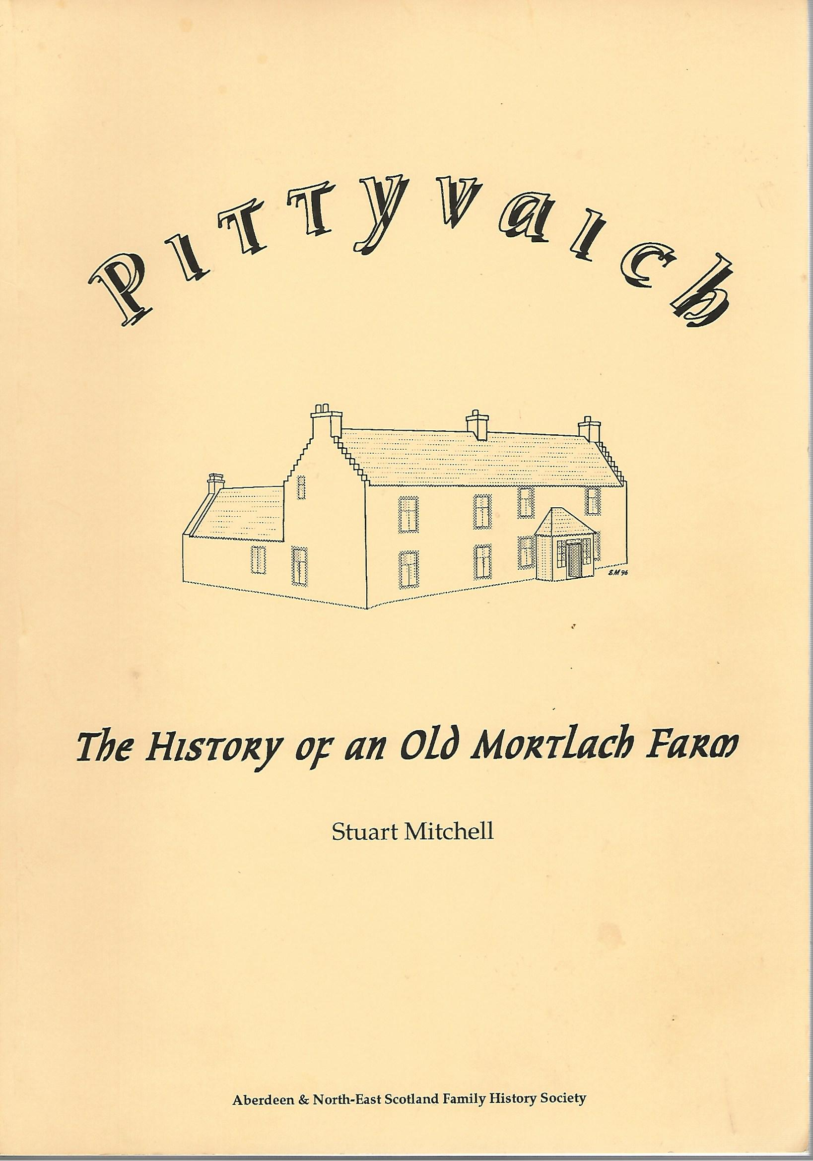 Image for Pittyvaich: The History of an Old Mortlach Farm