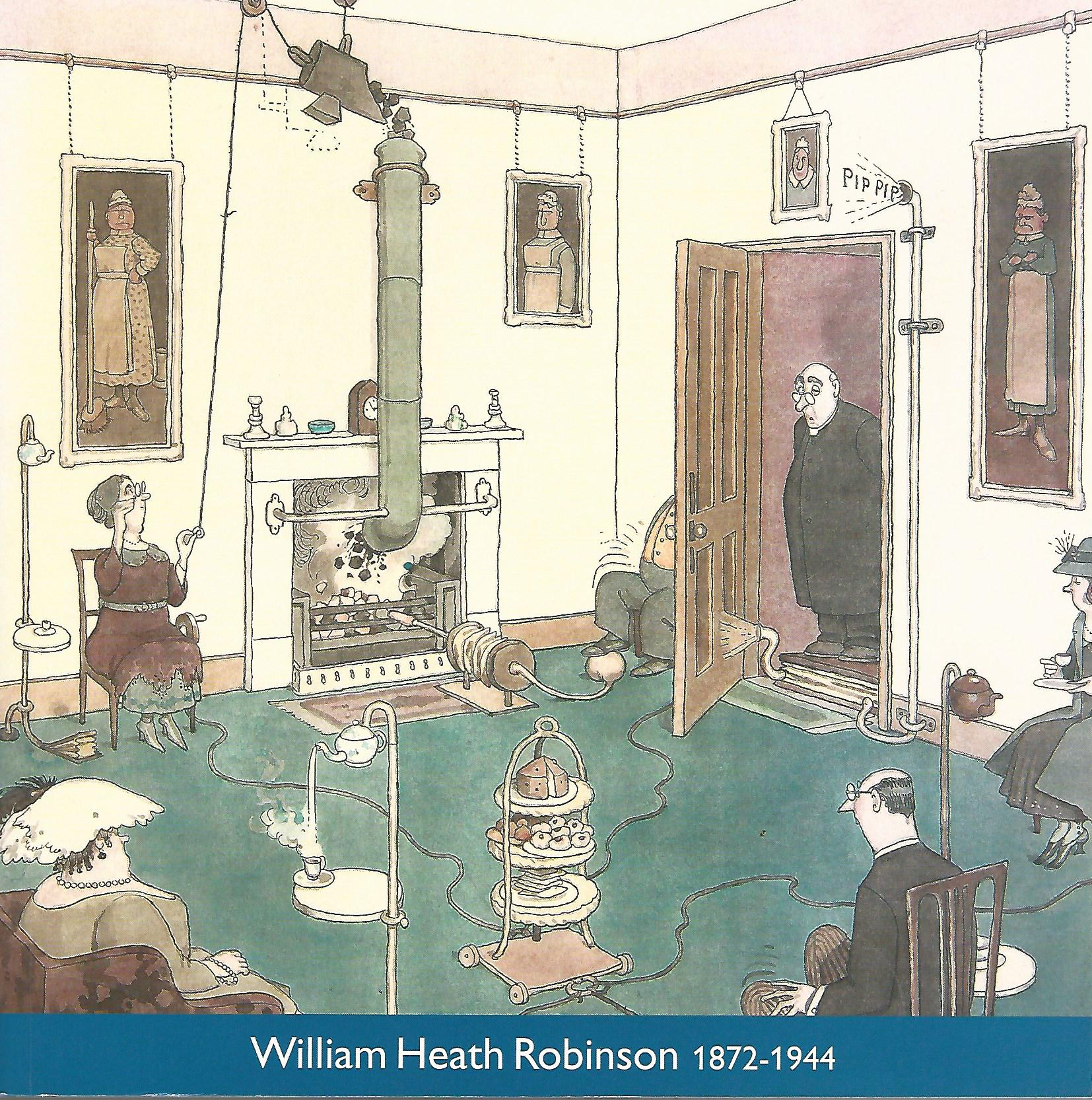 Image for William Heath Robinson 1872-1944