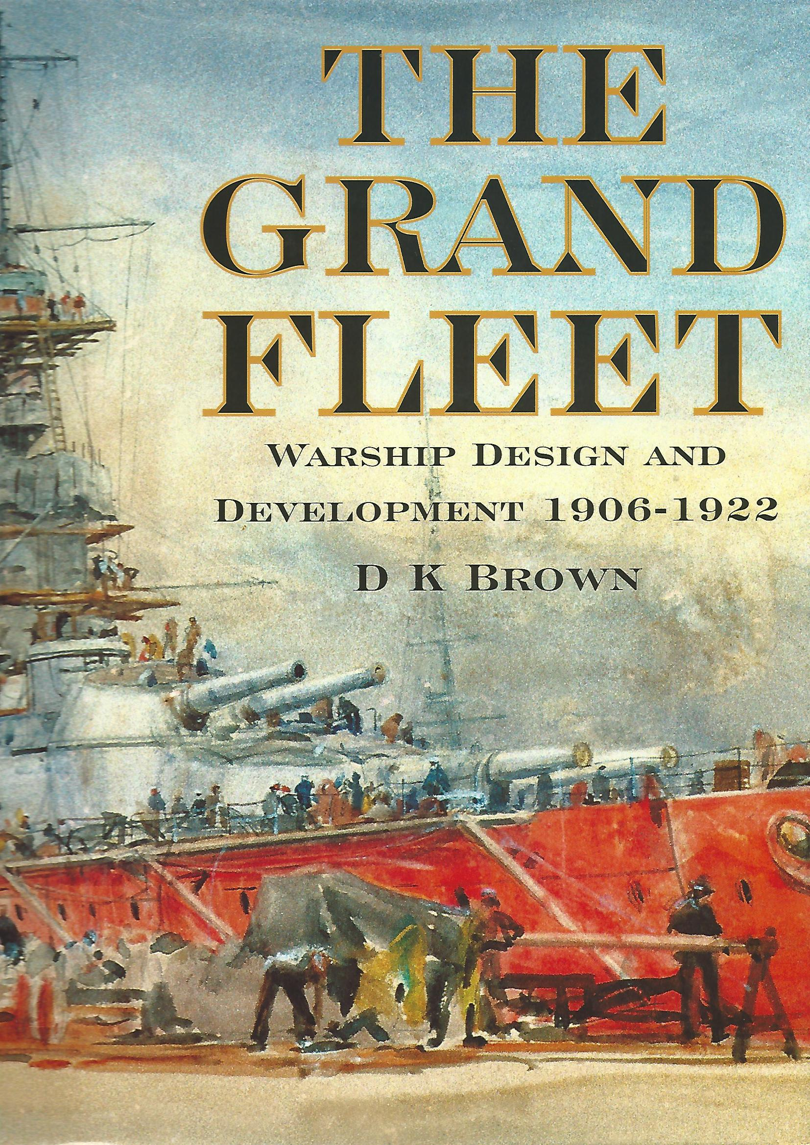 Image for The Grand Fleet: Warship Development, 1906 - 1922