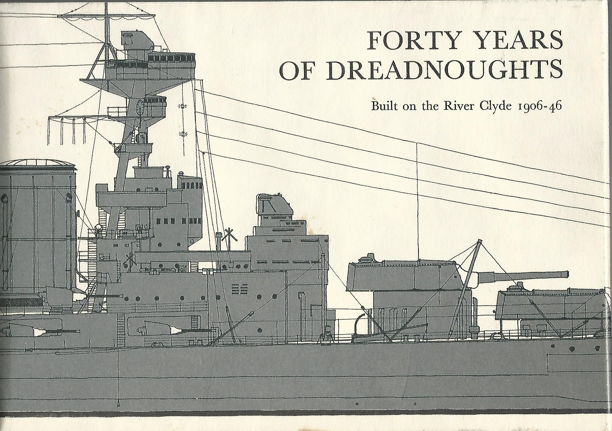 Image for Forty Years of Dreadnoughts: Built on the Roiver Clyde 1906-46.