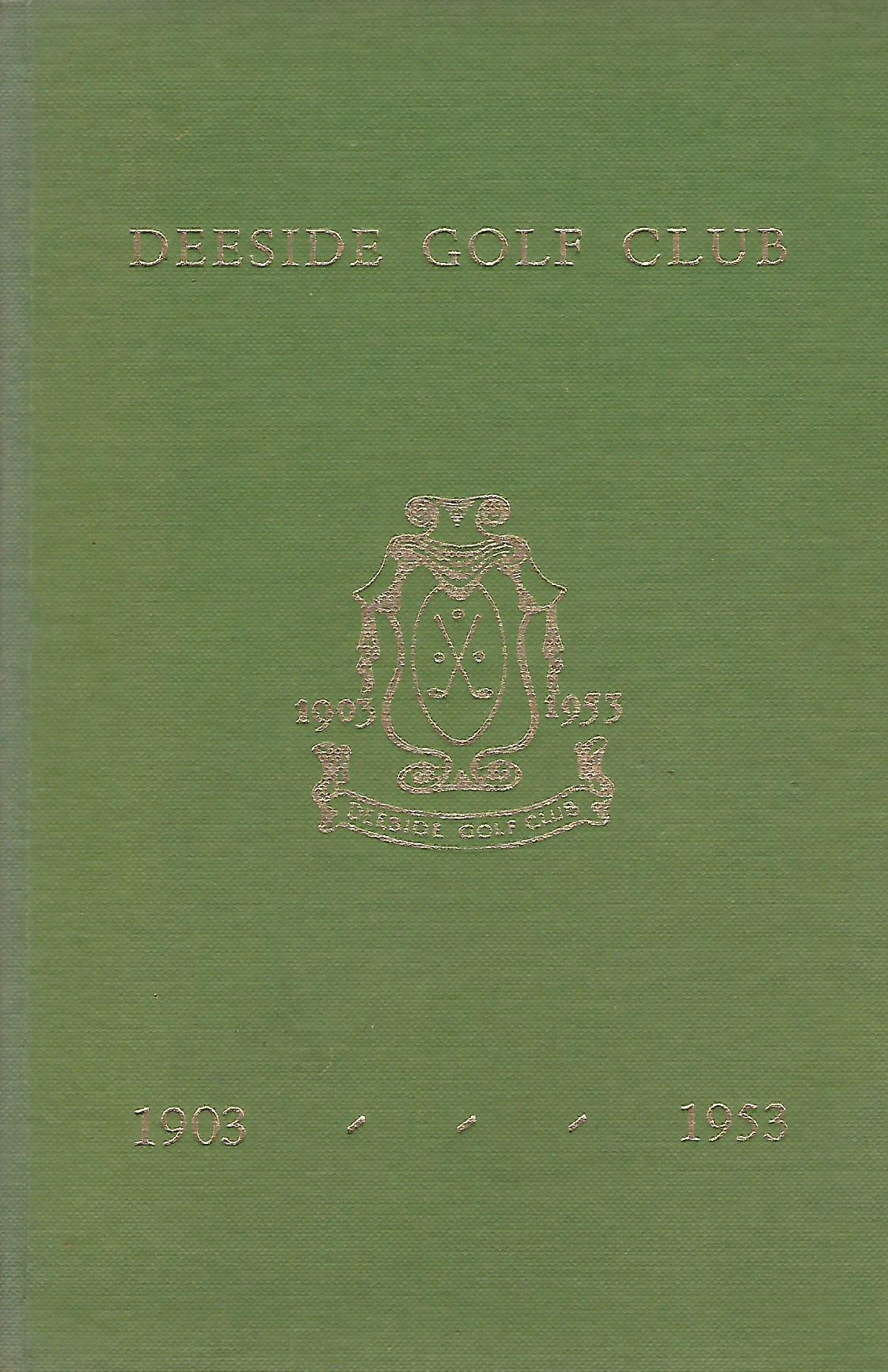 Image for Deeside Golf Club: 1903 - 1953.