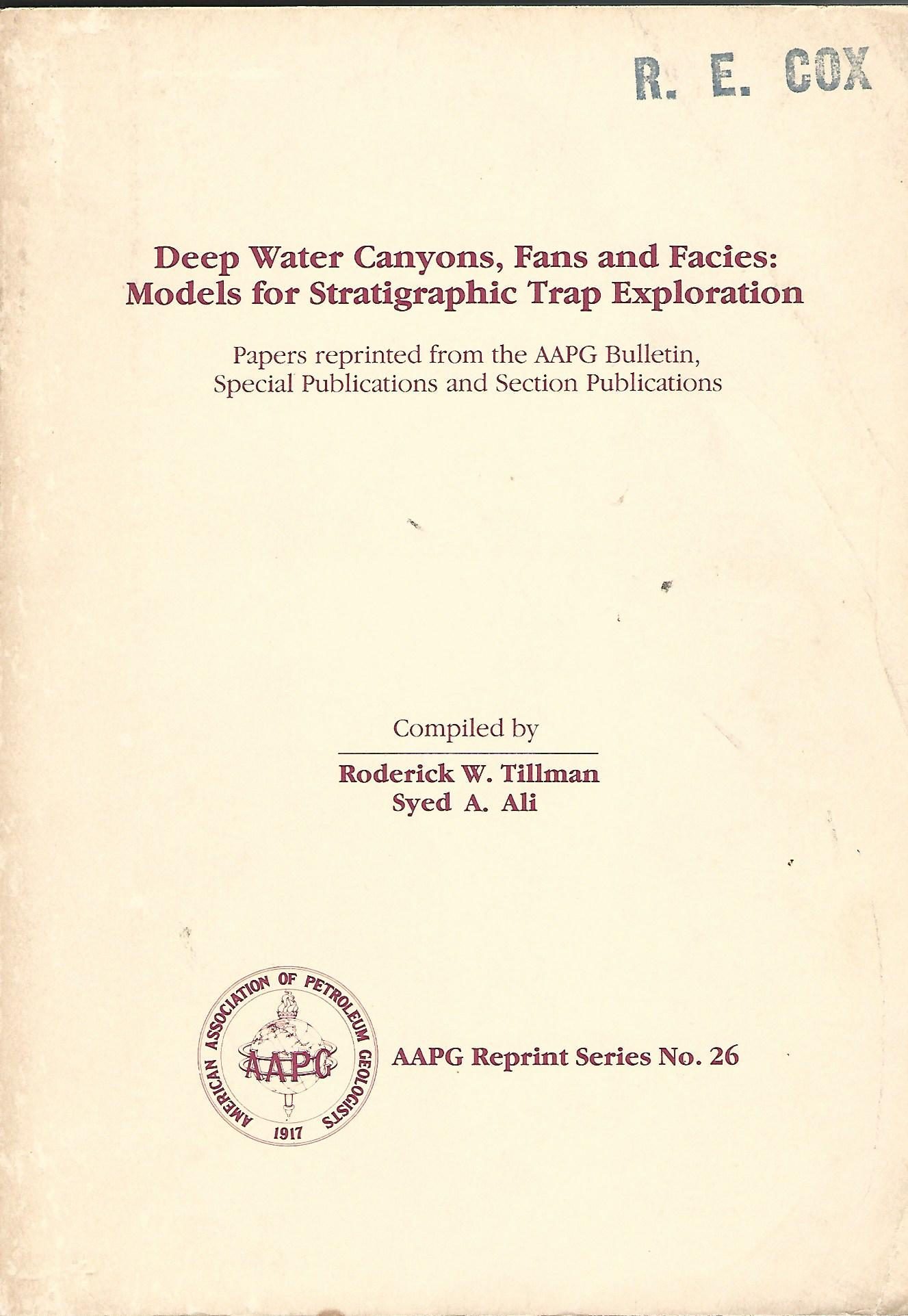 Image for Deep Water Canyons, Fans and facies: Models for Stratigraphic Trap Exploration. Papers reprinted from the AAPG Bulletin, Special Publications and Secret Publications.