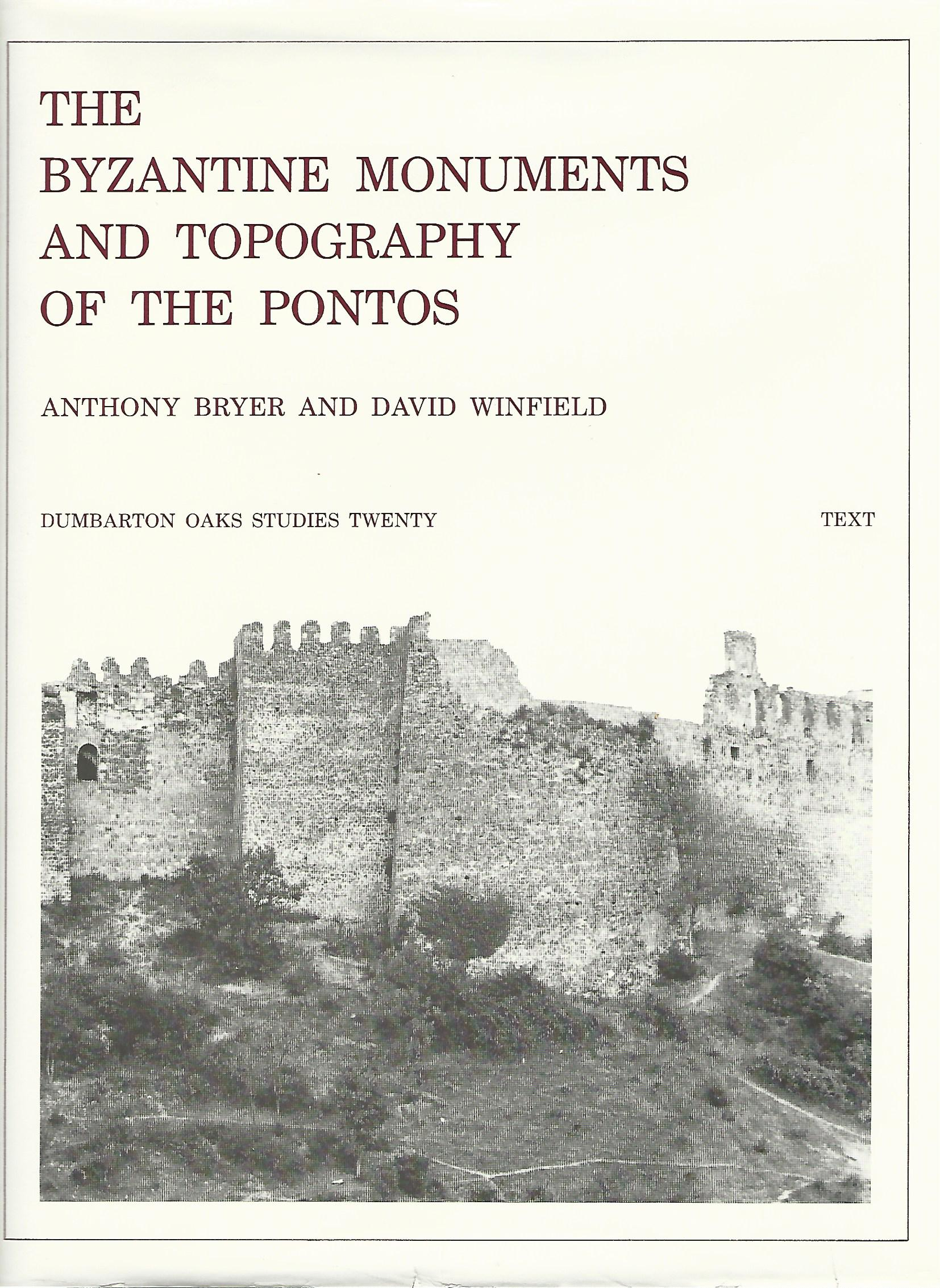 Image for Byzantine Monuments and Topography of the Pontos (Dumbarton Oaks Studies,20) Volume 1 Only.