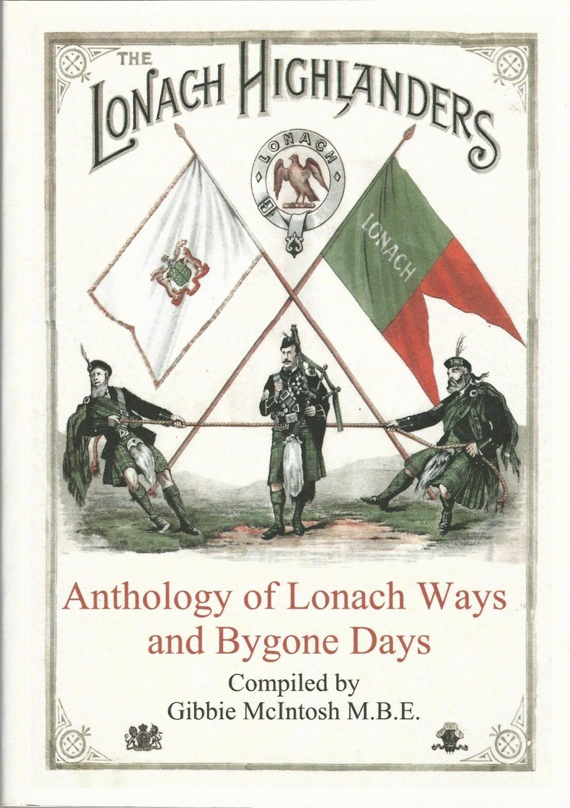 Image for The Lonach Highlanders: Anthology of Lonach Ways and Bygone Days.