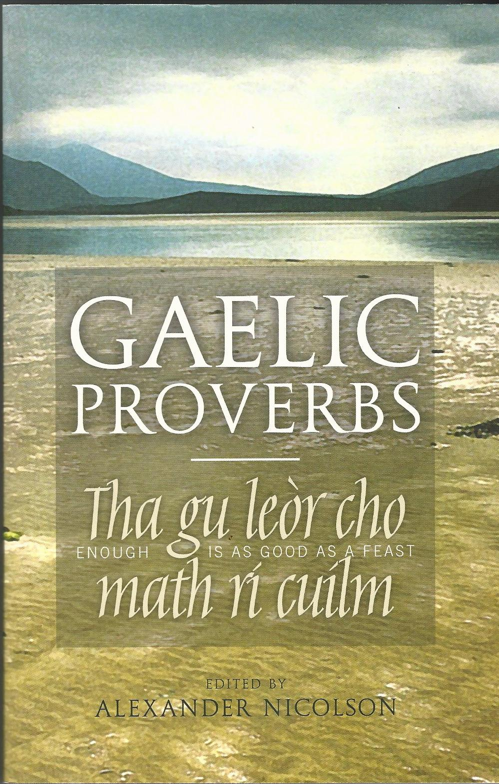Image for Gaelic Proverbs: Tha gu leor cho math ri cuilm (Enough Is As Good As a Feast)