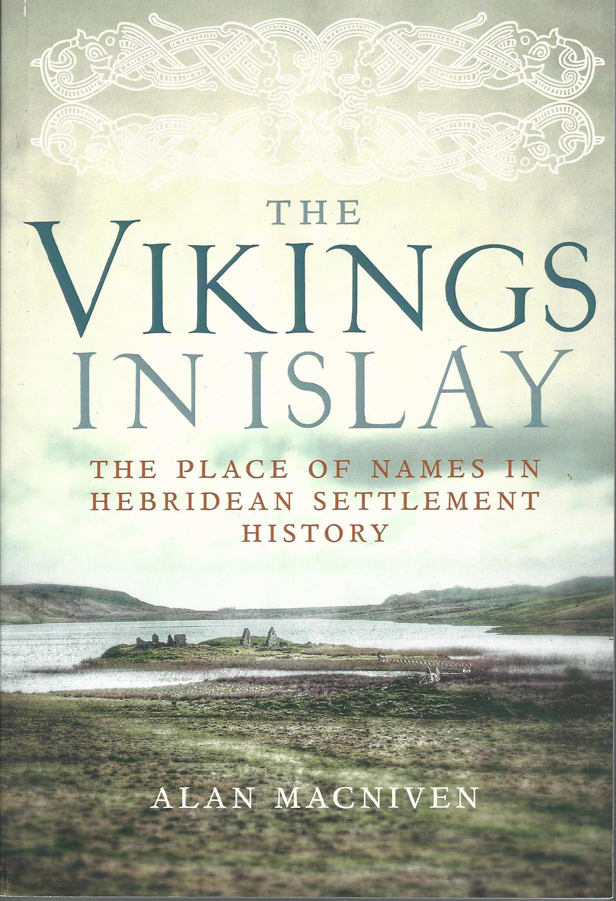 Image for The Vikings in Islay: The Place of Names in Hebridean Settlement History