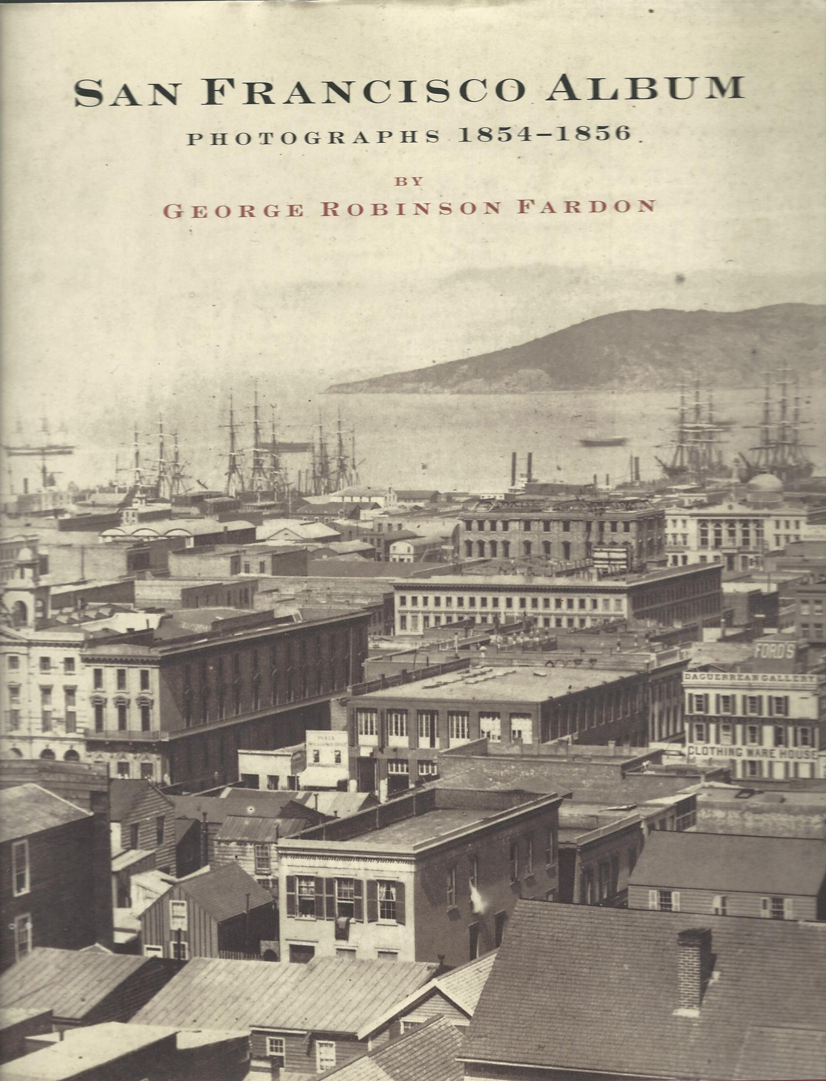 Image for San Francisco Album: Photographs 1854-1856.