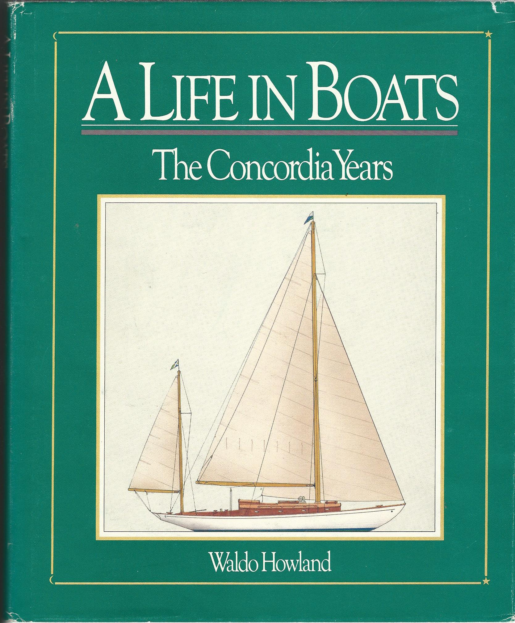 Image for A Life in Boats: The Concordia Years.