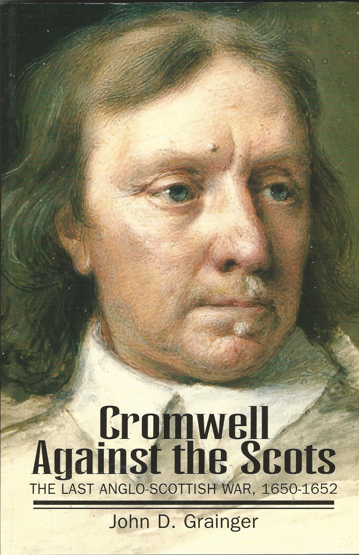 Image for Cromwell Against the Scots: Last Anglo-Scottish War, 1650-52