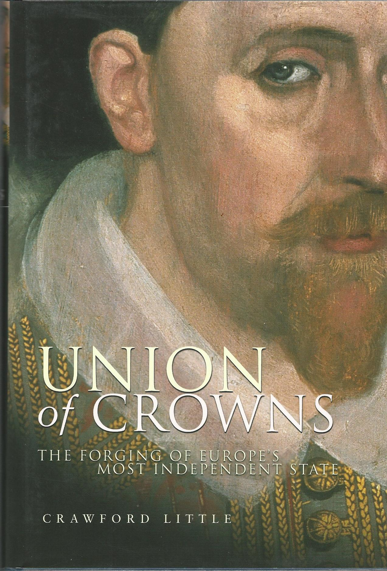 Image for Union of Crowns: The Forging of Europe's Most Independent State