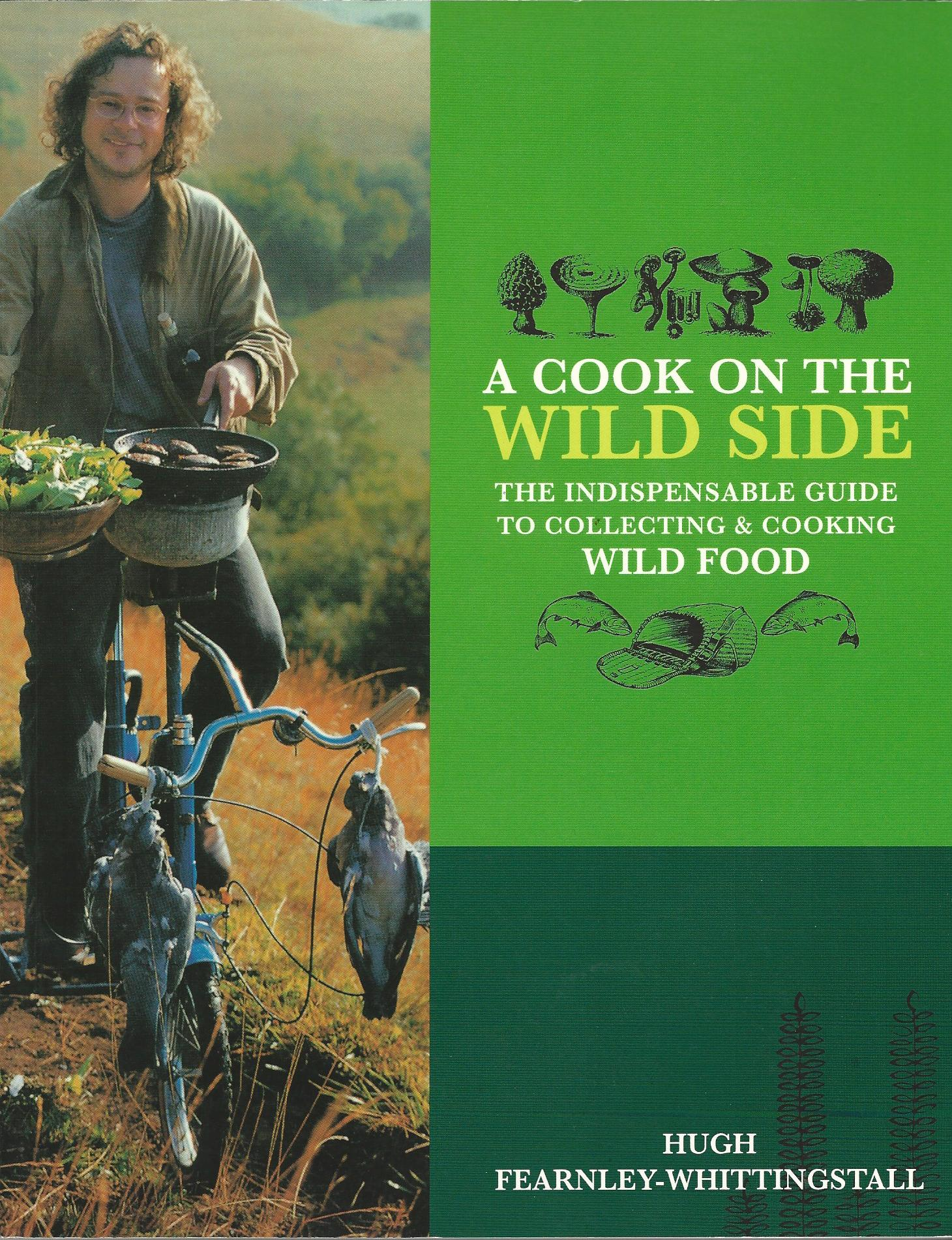 Image for A Cook on the Wild Side: The Indispensable Guide to Collecting & Cooking Wild Food.
