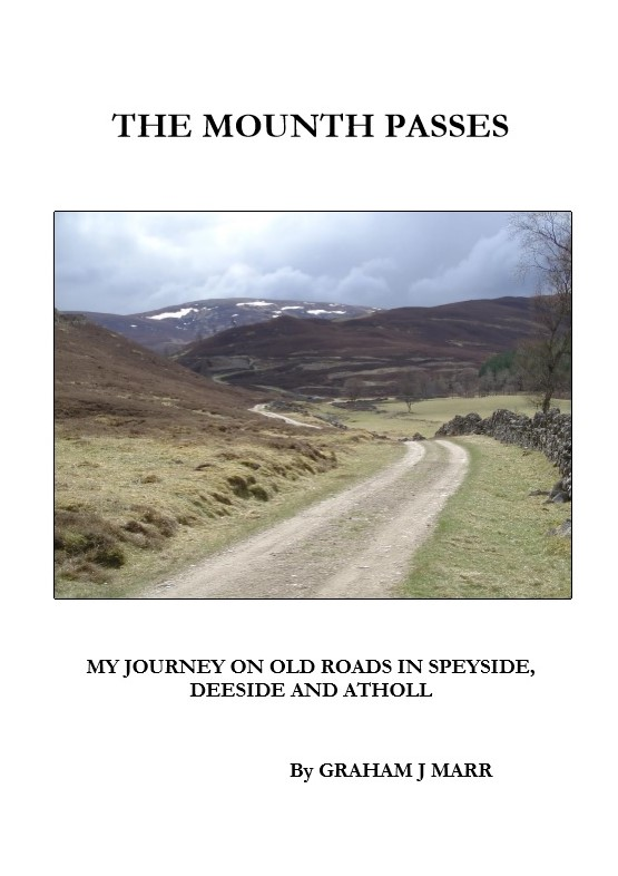 Image for The Mounth Passes: My Journey on Old Roads in Speyside, Deeside and Atholl (North-east Scotland Classics Series)