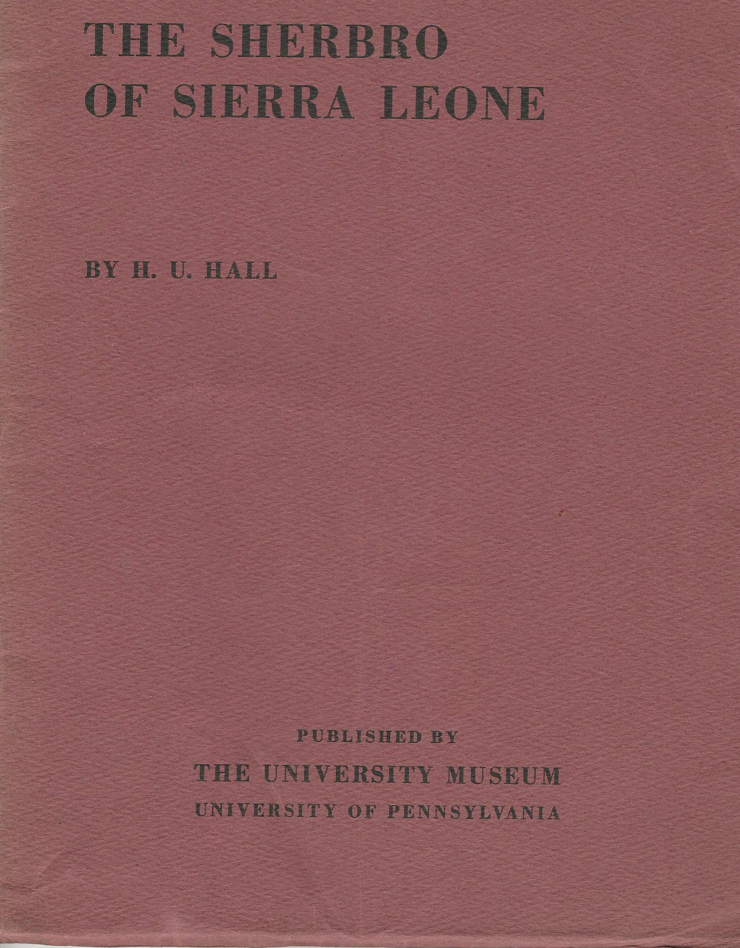 Image for The Sherbro of Sierra Leone: A preliminary Report on the Work of the University Museum's Expedition to West Africa, 1937.