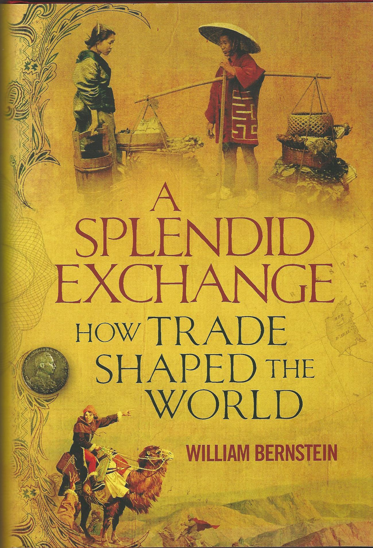 Image for A Splendid Exchange: How Trade Shaped the World
