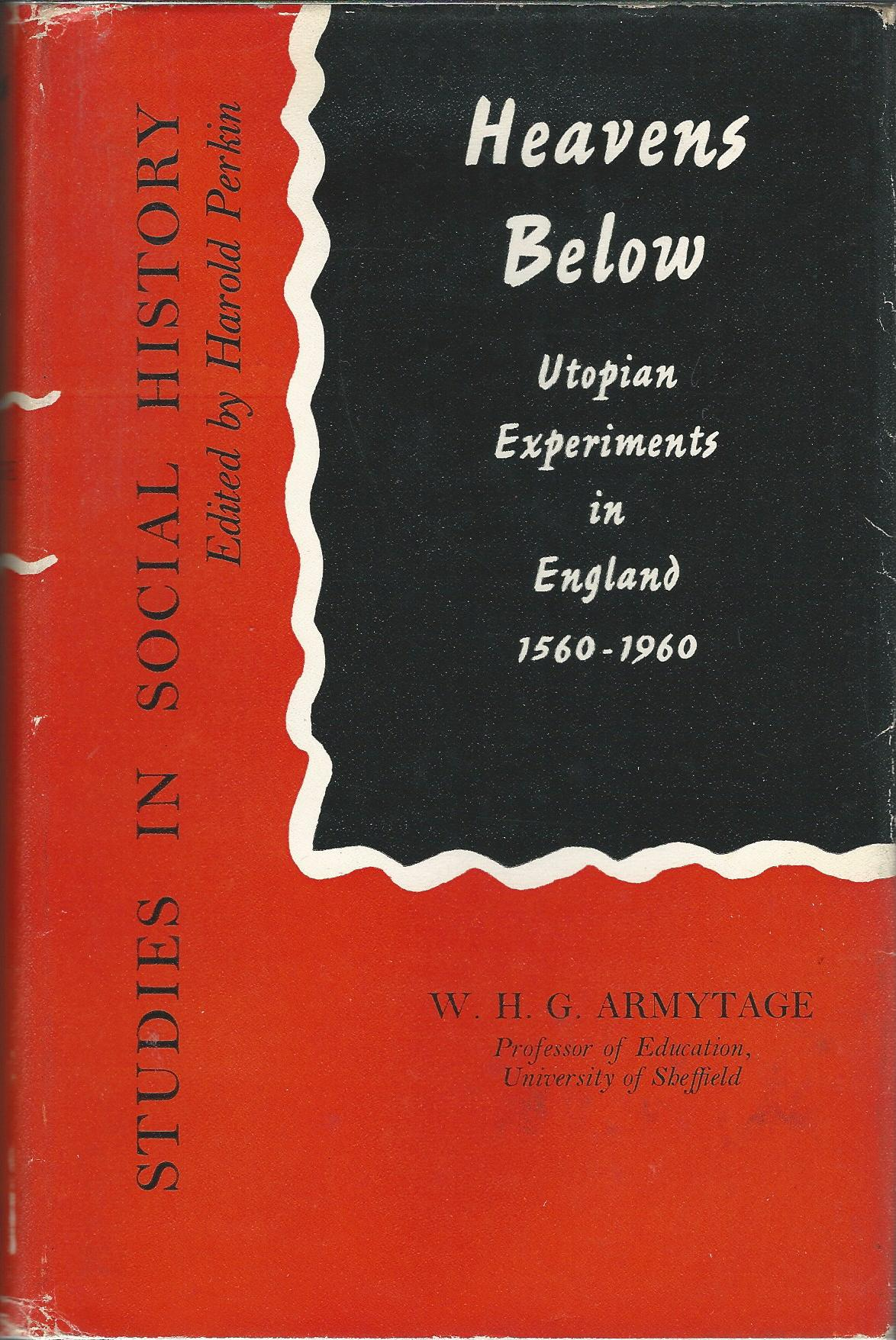 Image for Heavens Below: Utopian Experiments in England 1560 - 1960.