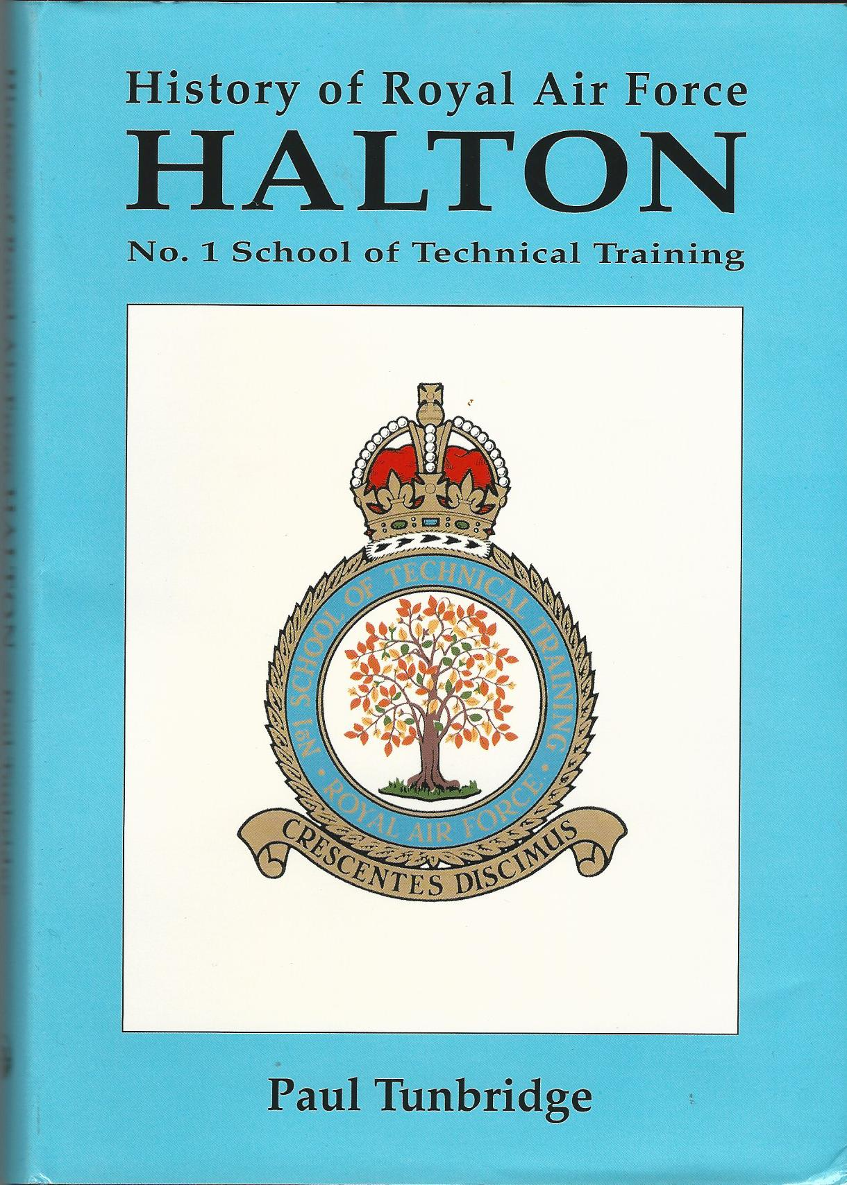 Image for The History of Royal Air Force Halton: No.1 School of Training