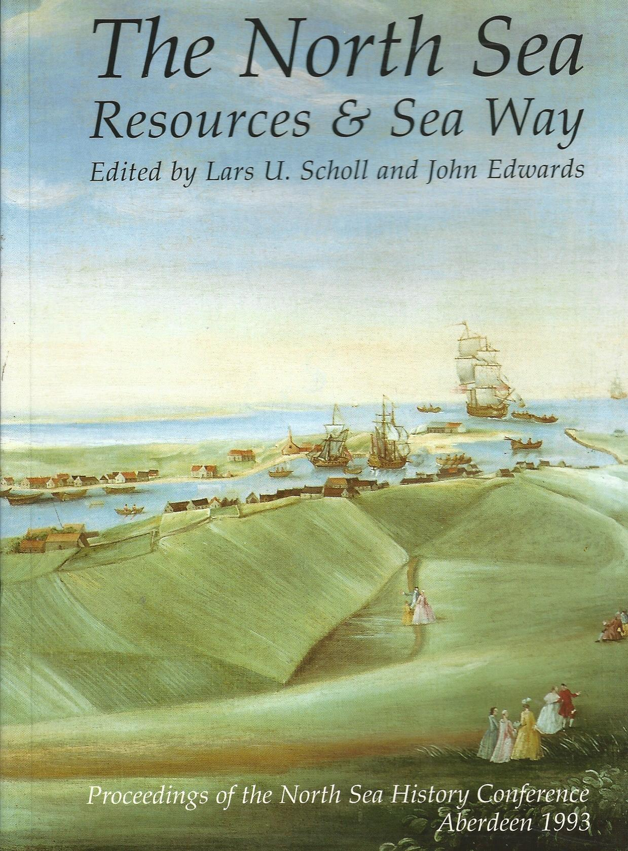 Image for The North Sea: Resources & Sea Way (Proceedings of the North Sea History Conference, Aberdeen 1993)