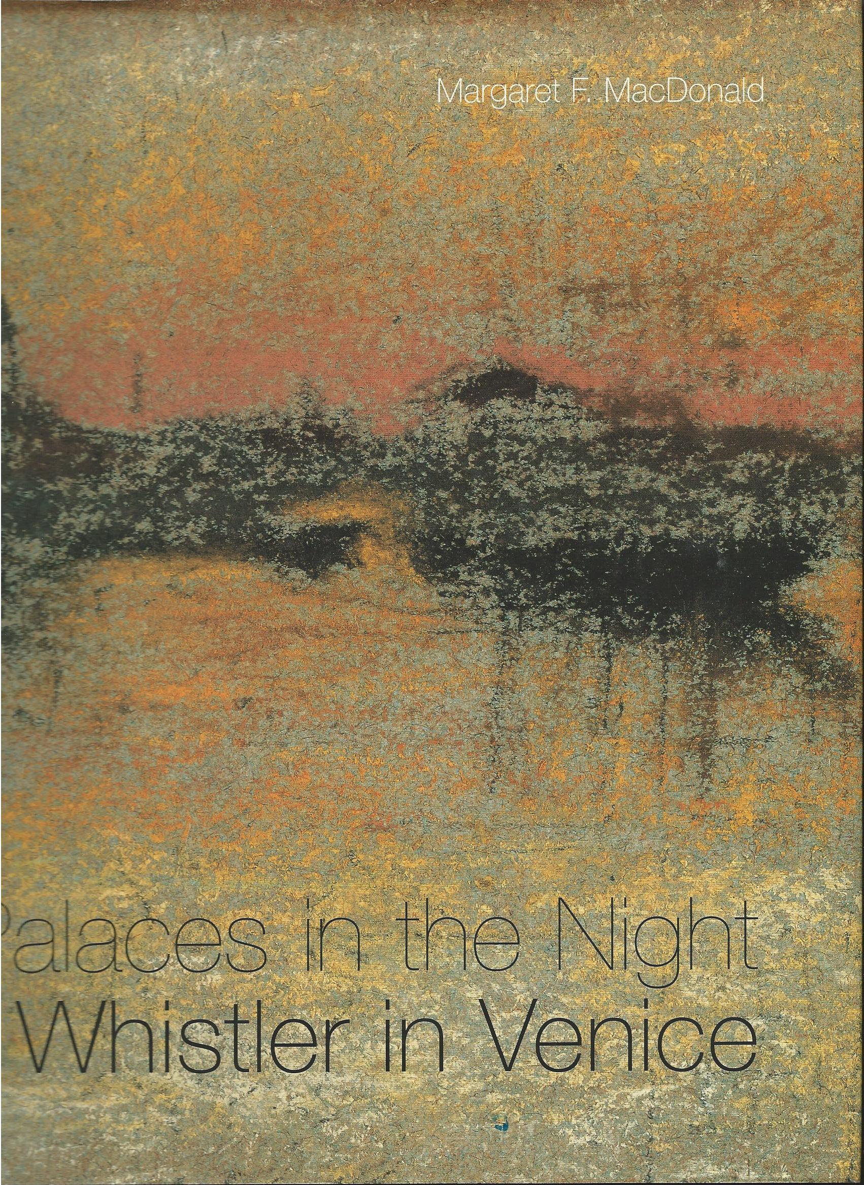 Image for Palaces in the Night: Whistler in Venice.