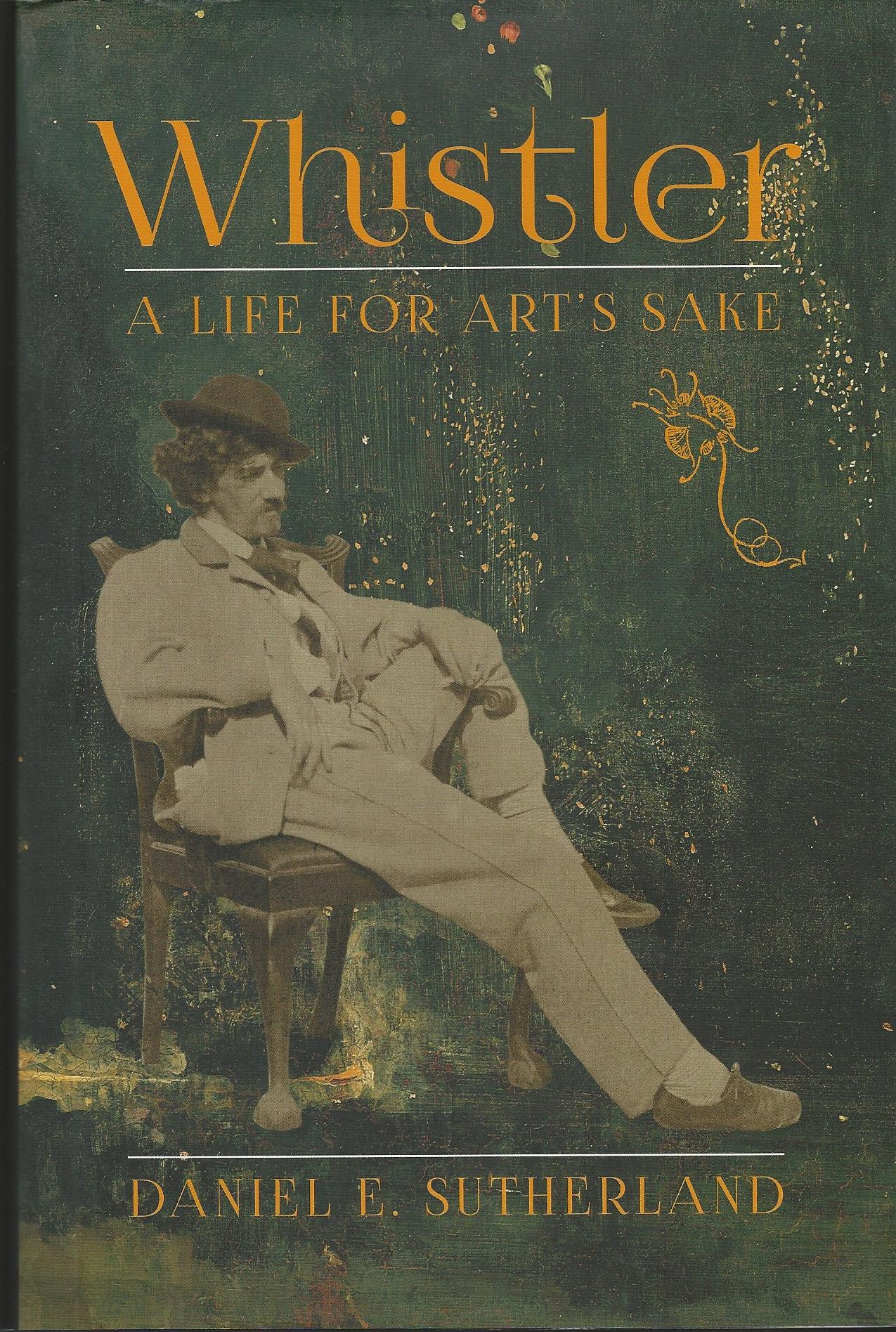 Image for Whistler: A Life for Art's Sake
