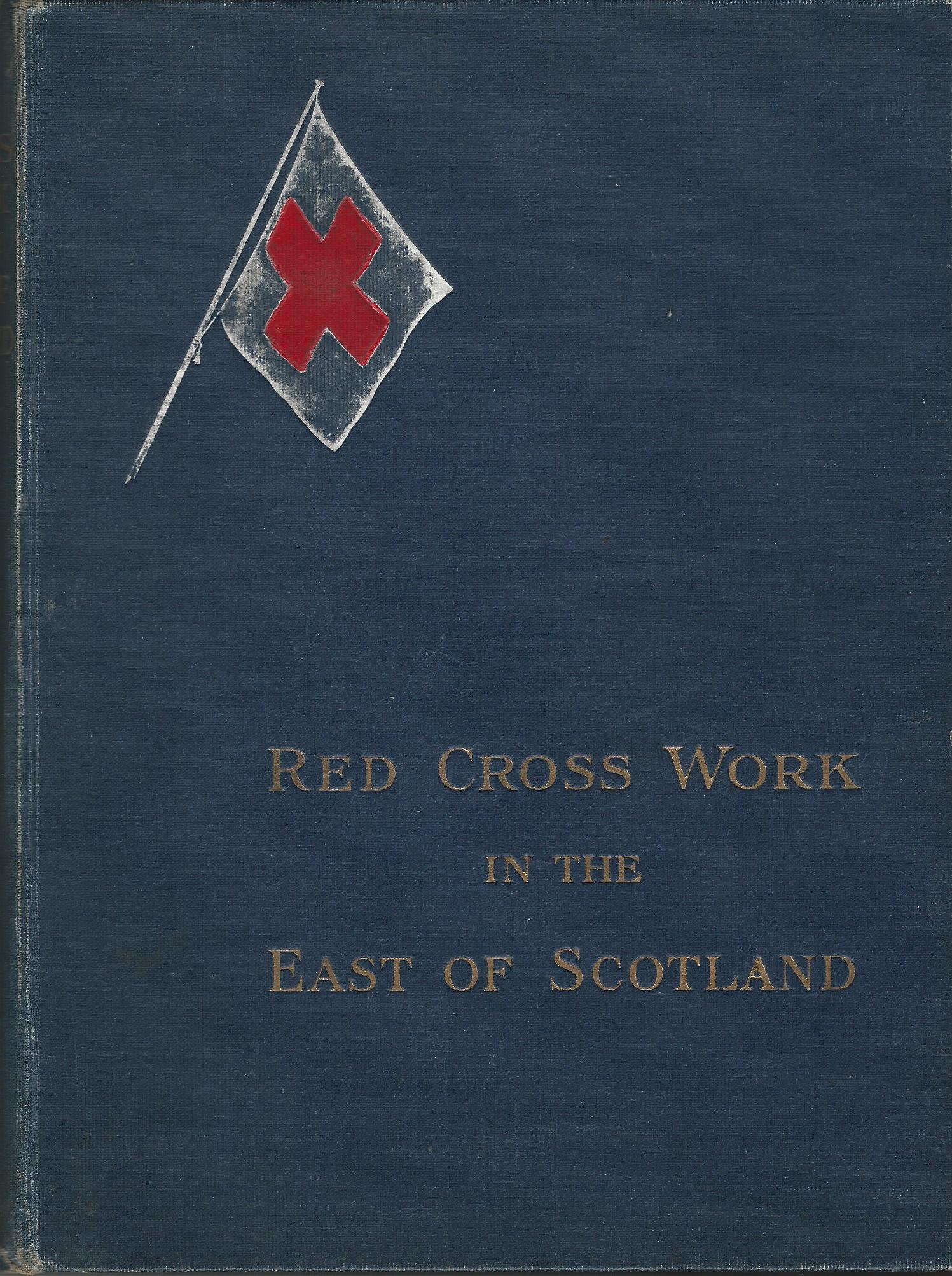 Image for An Illustrated Record of Red Cross Work in the East of Scotland.