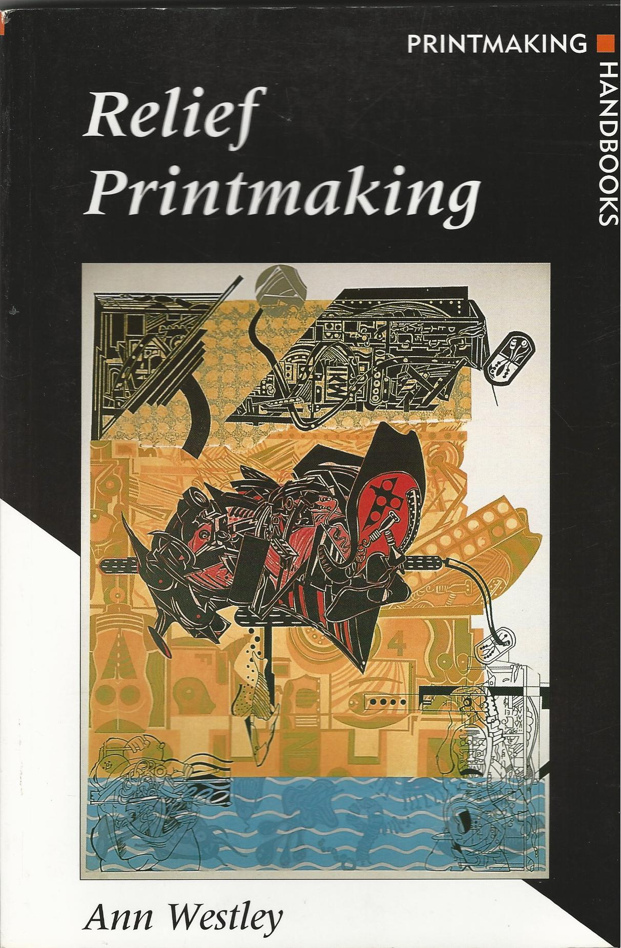Image for Relief Printmaking (Printmaking Handbooks)