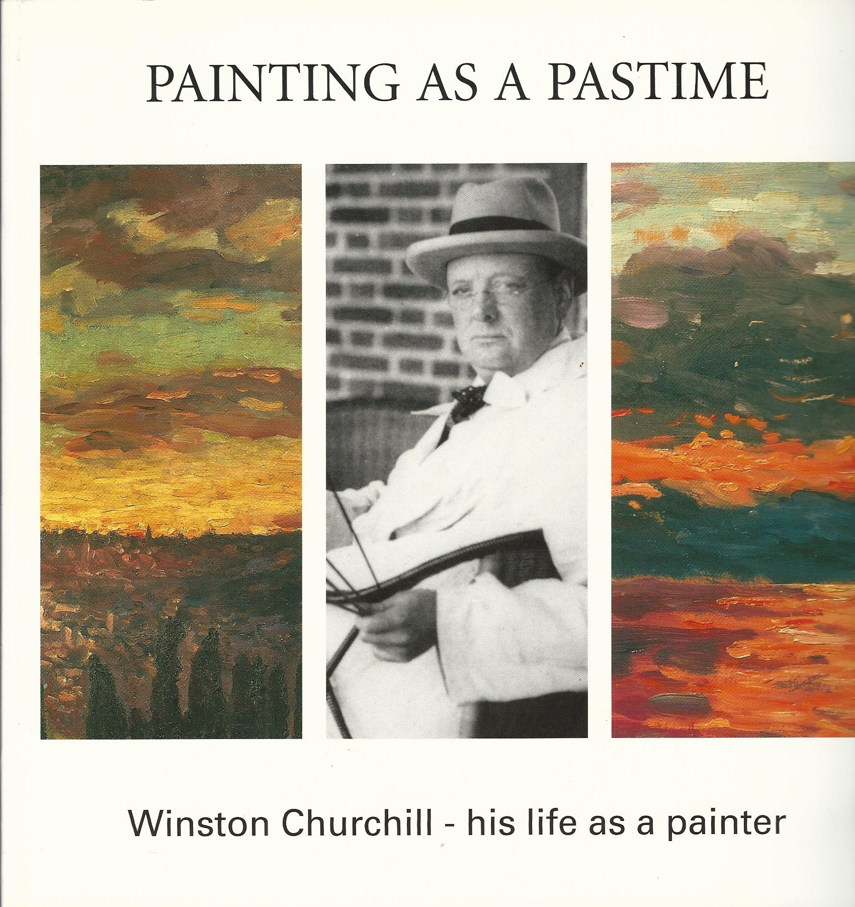 Image for Painting as a Pastime: Winston Churchill - His Life as a Painter.