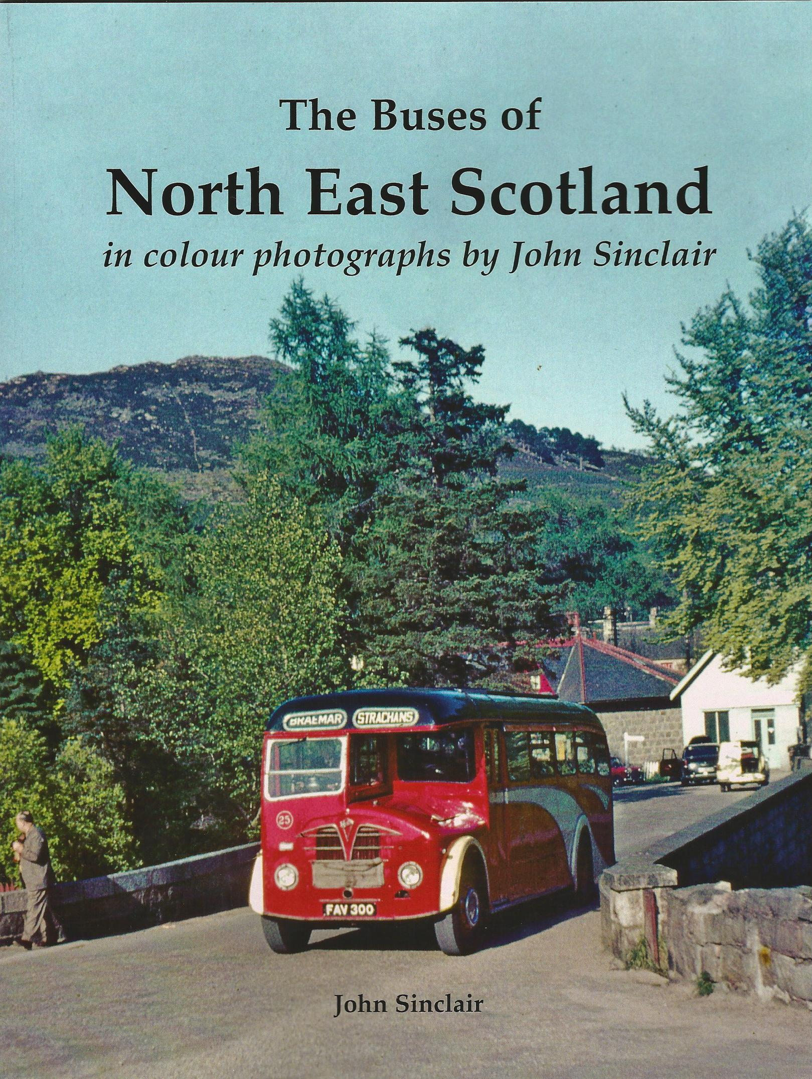 Image for The Buses of North East Scotland in colour by John Sinclair