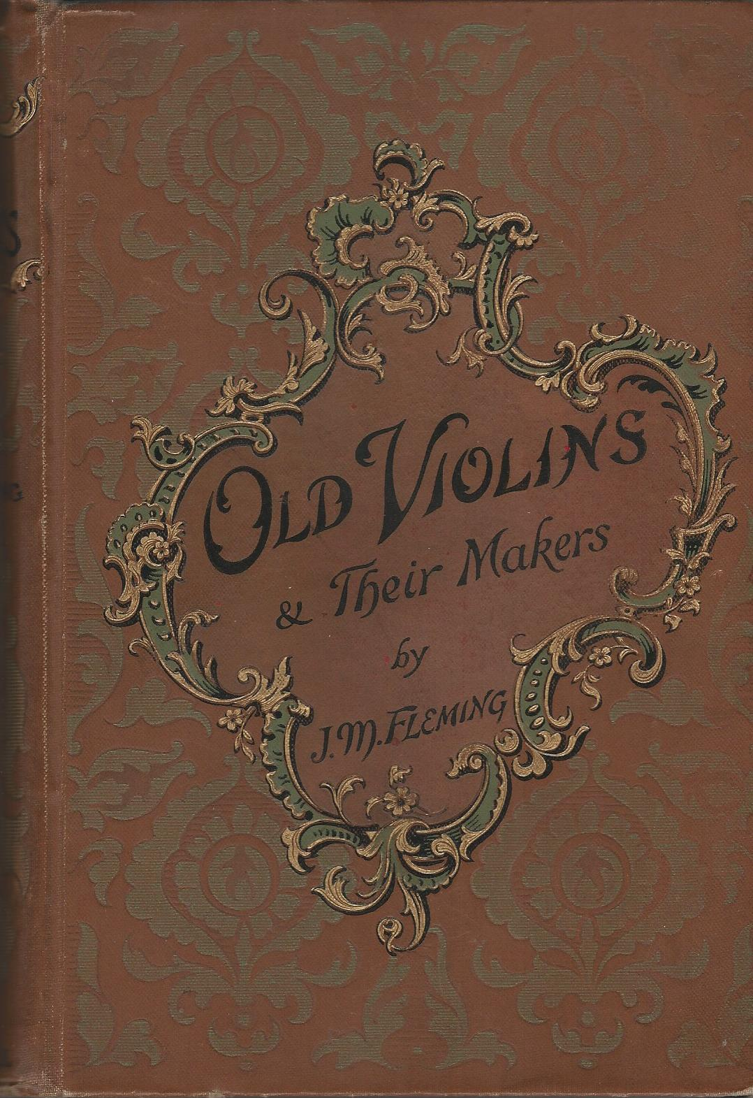 Image for Old Violins & Their Makers Including Some References To Those of Modern Times.