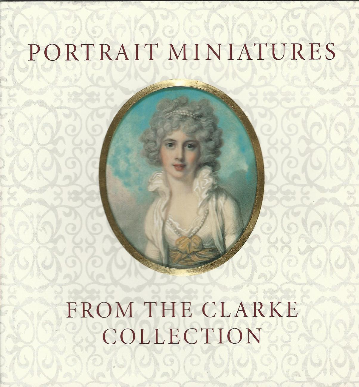 Image for Portrait Miniatures from the Clarke Collection