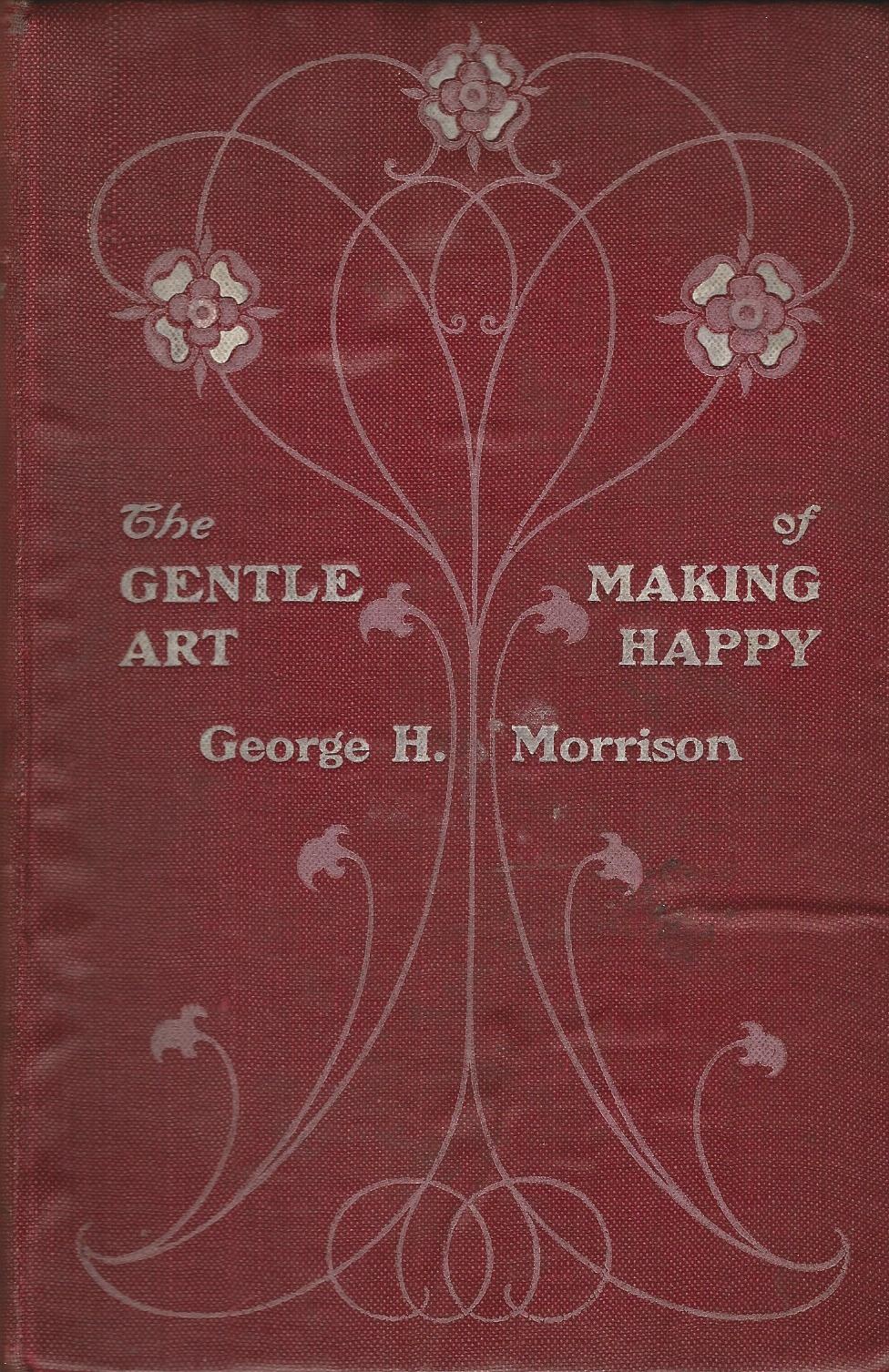 Image for The Gentle Art of Making Happy.
