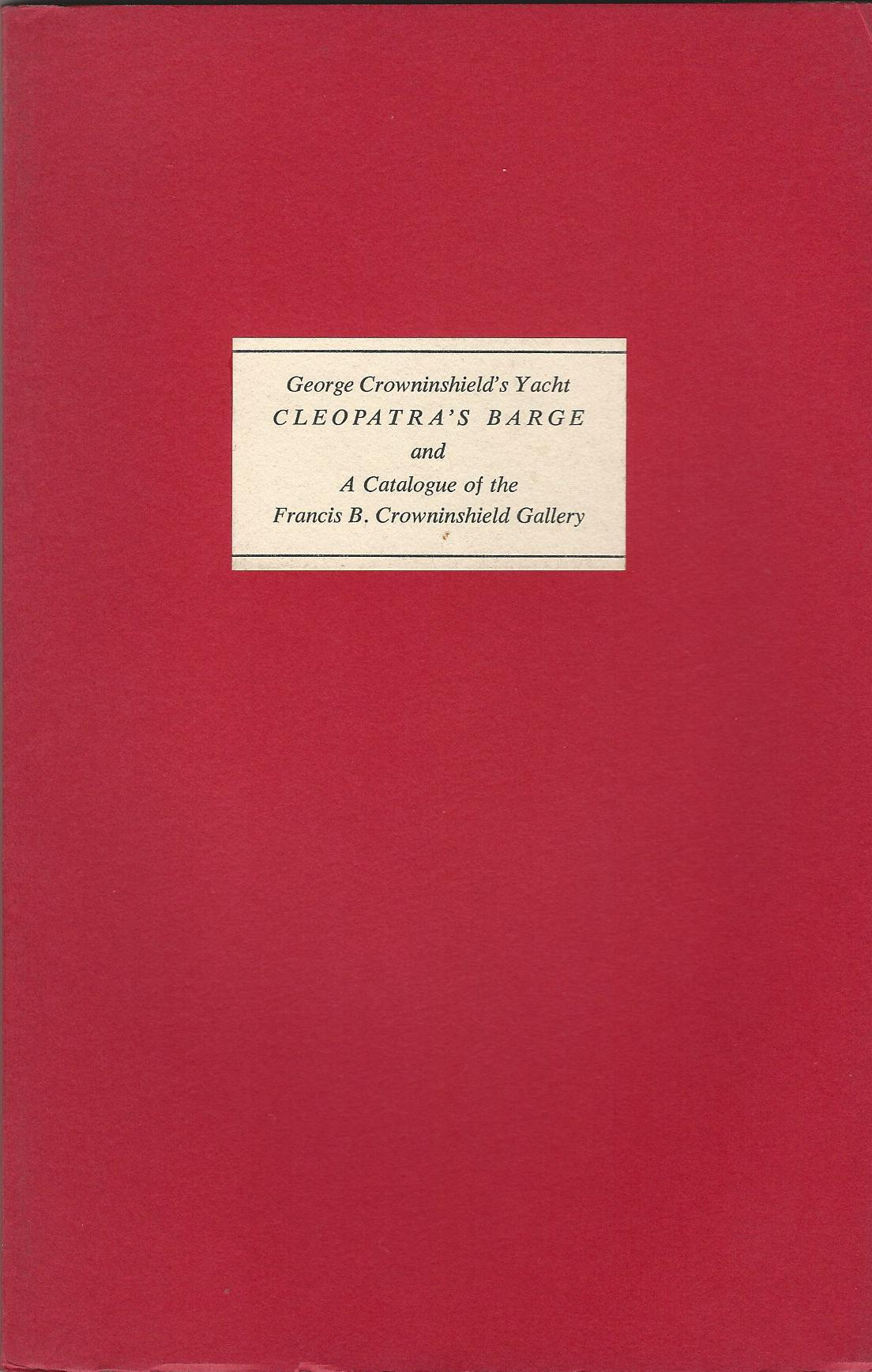 Image for George Crowninshield's Yacht, Cleopatra's Barge and a Catalogue of the Francis B. Crowninshield Gallery.