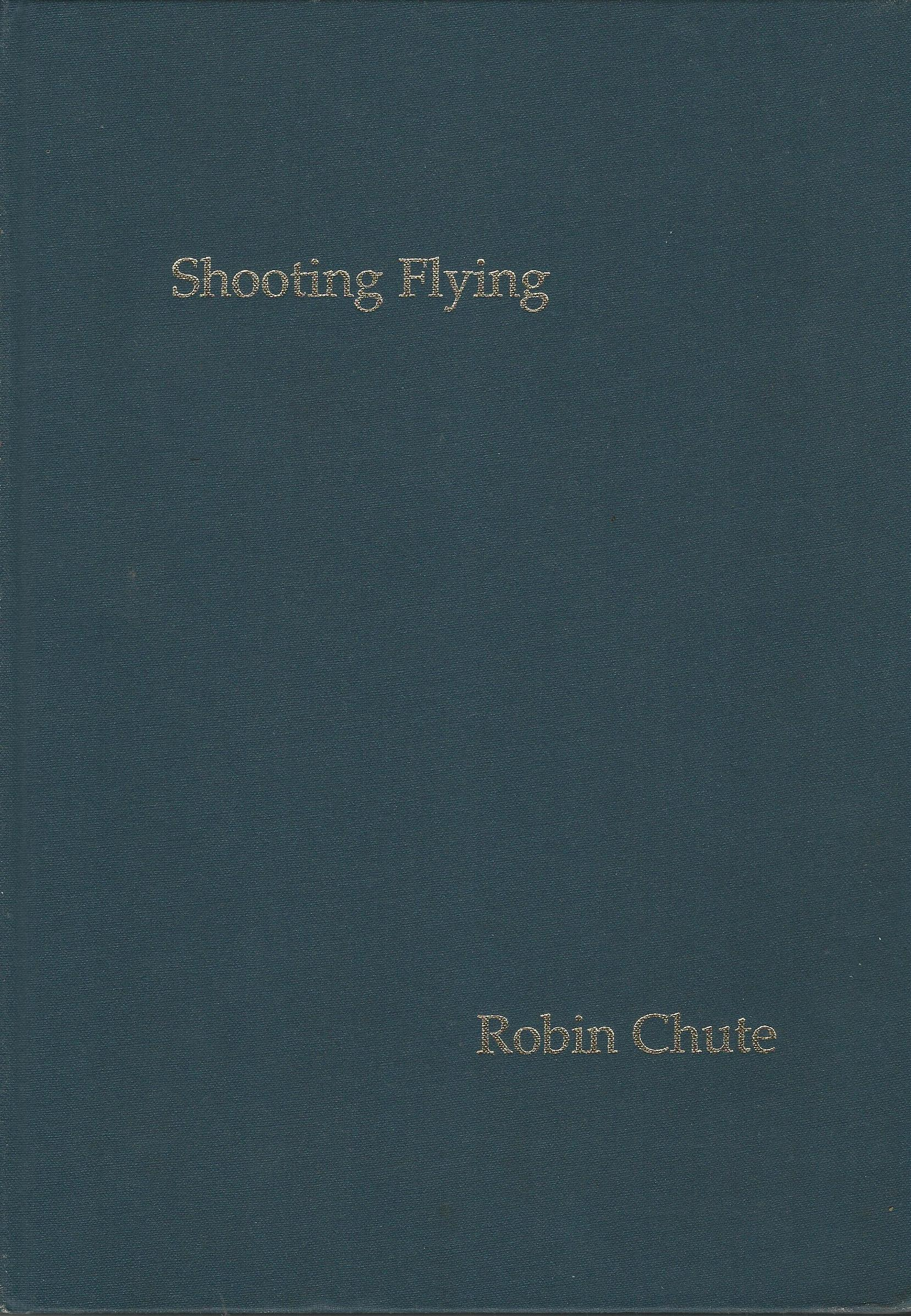 Image for Shooting Flying: A Bibliography of Shooting Books 1598-1930