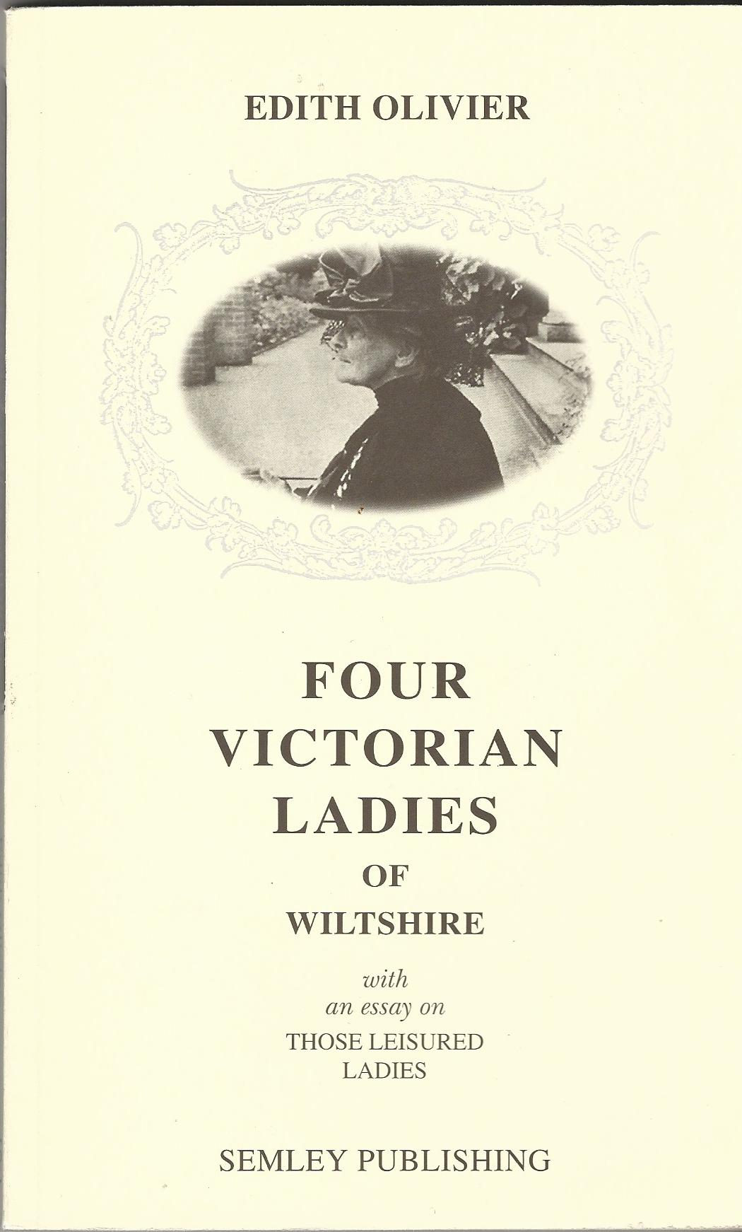 Image for Four Victorian Ladies of Wiltshire with Essays on those Leisured Ladies.