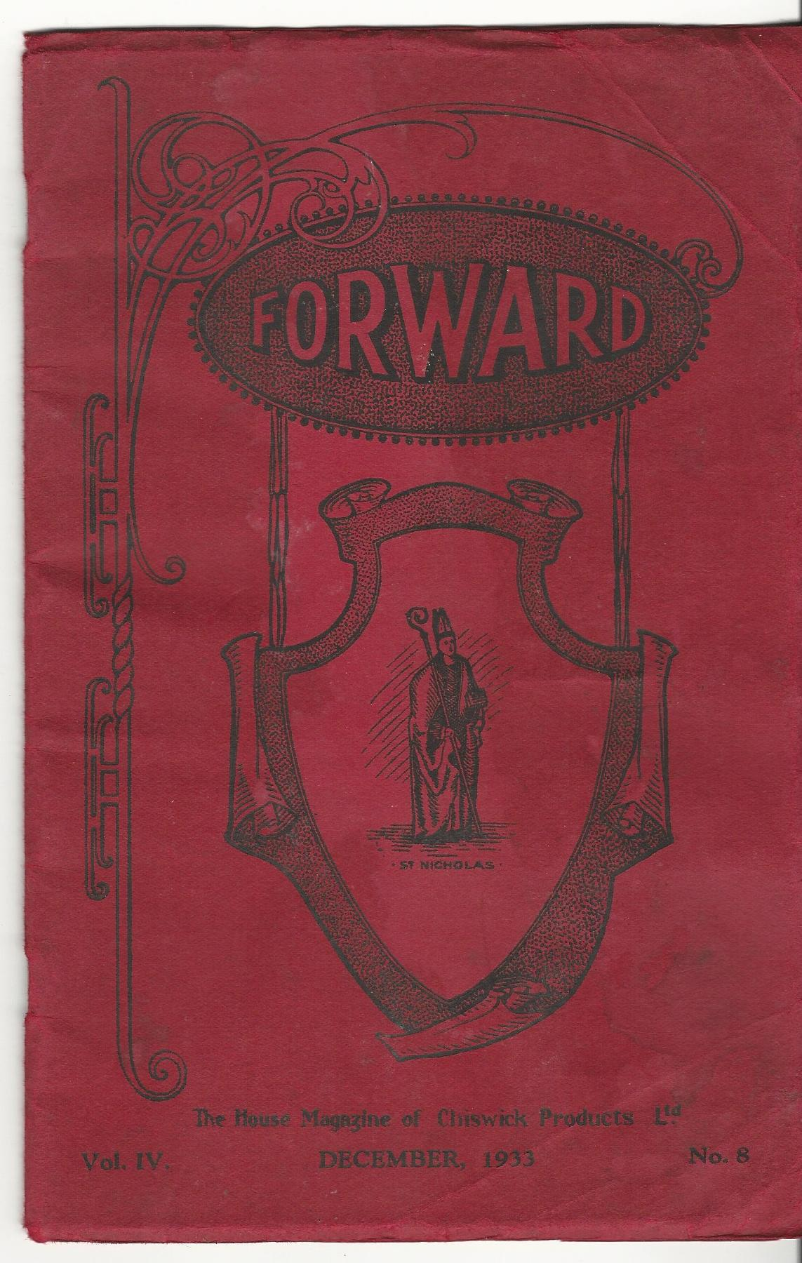 Image for Forward: The House Magazine of Chiswick Products Ltd. Vol. IV, No.8, December 1933.