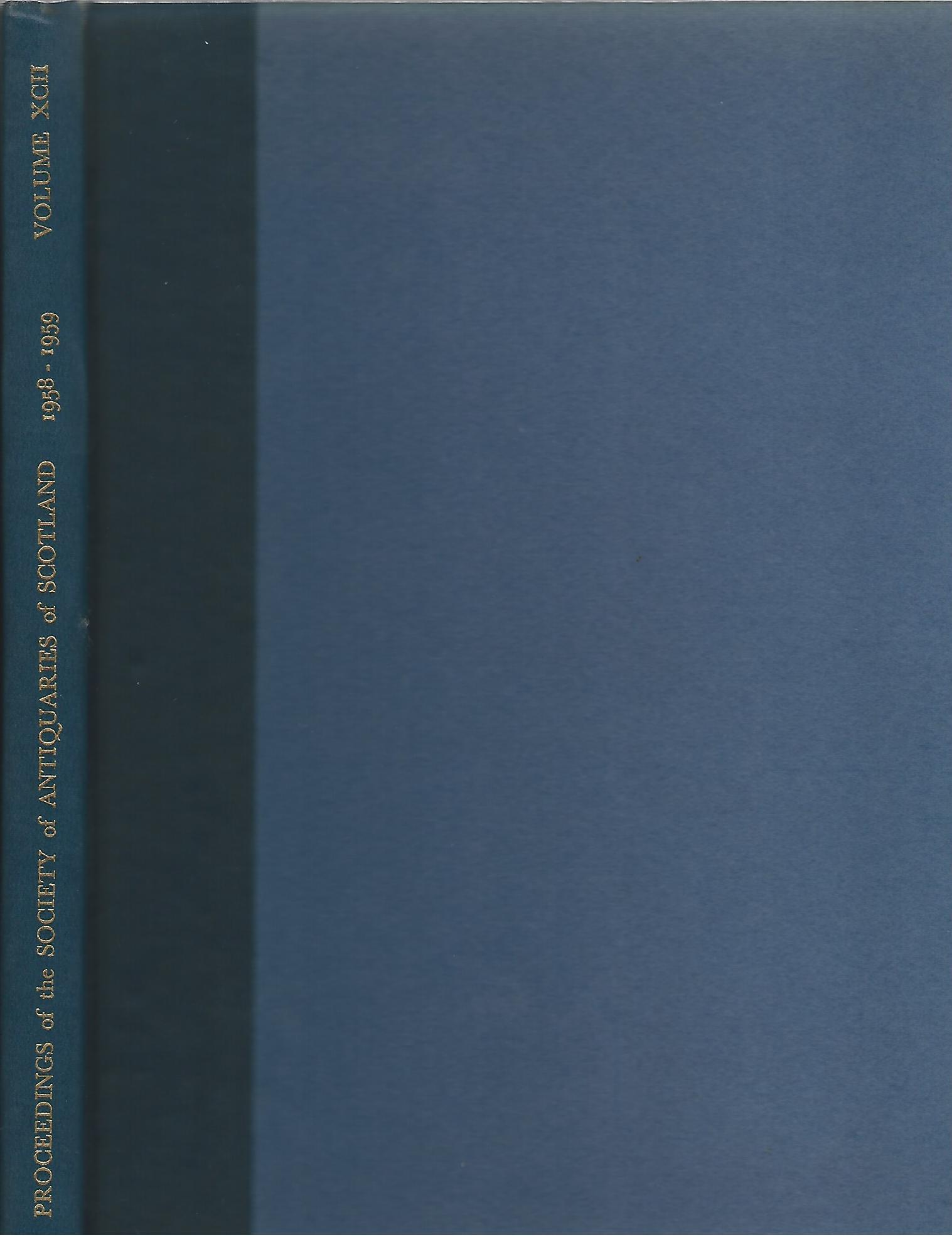 Image for Proceedings of The Society of Antiquaries of Scotland Volume XCI 1958-1959.