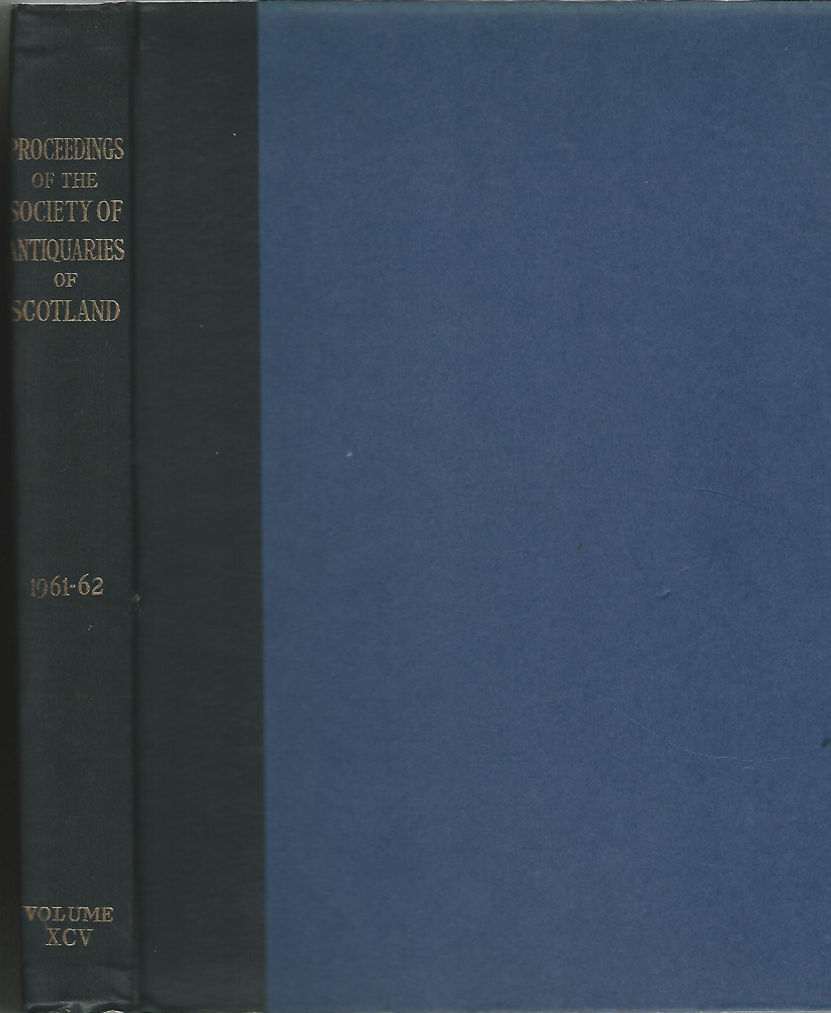 Image for Proceedings of The Society of Antiquaries of Scotland Volume XCV 1961-62.