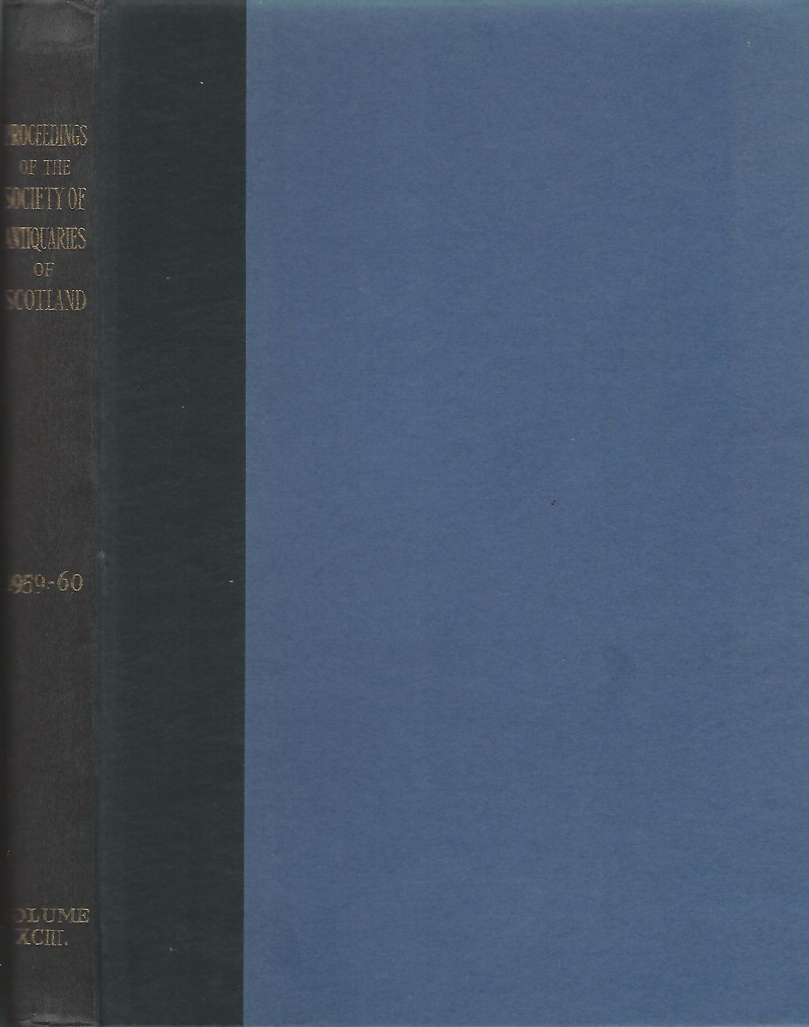 Proceedings of The Society of Antiquaries of Scotland Volume XCIII 1959-1960