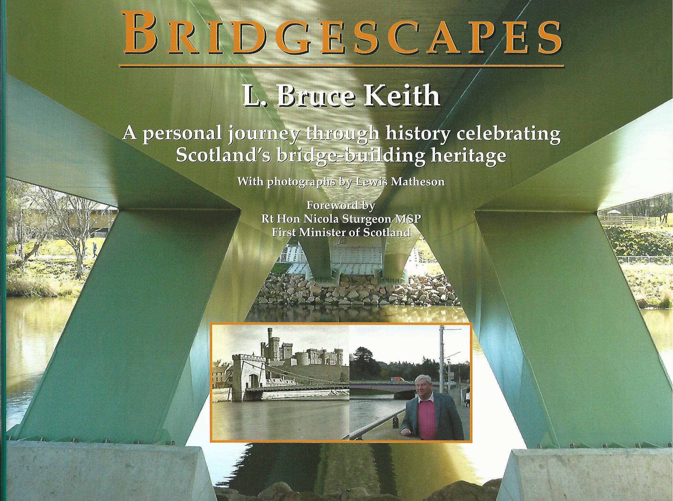 Image for Bridgescapes: A Personal Journey Through History Celebrating Scotland's Bridge-Building Heritage.
