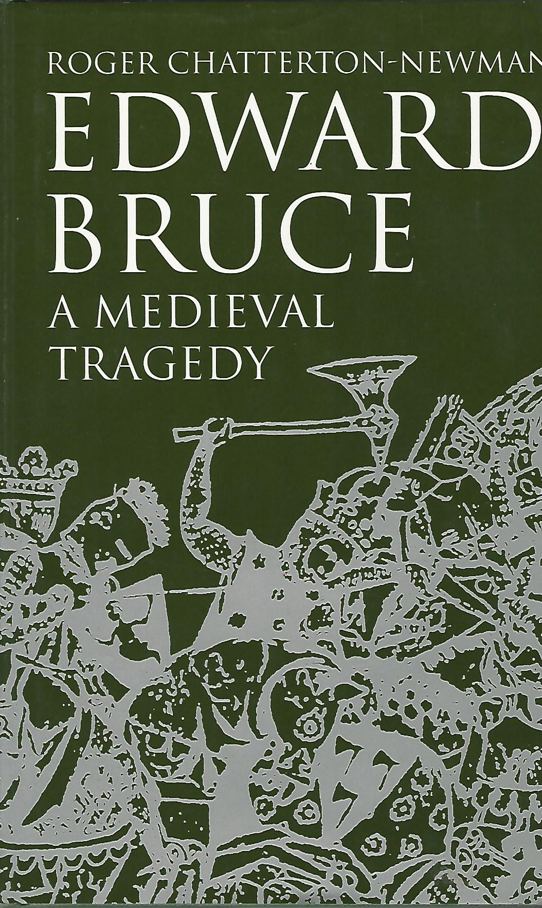 Image for Edward Bruce: A Medieval Tragedy
