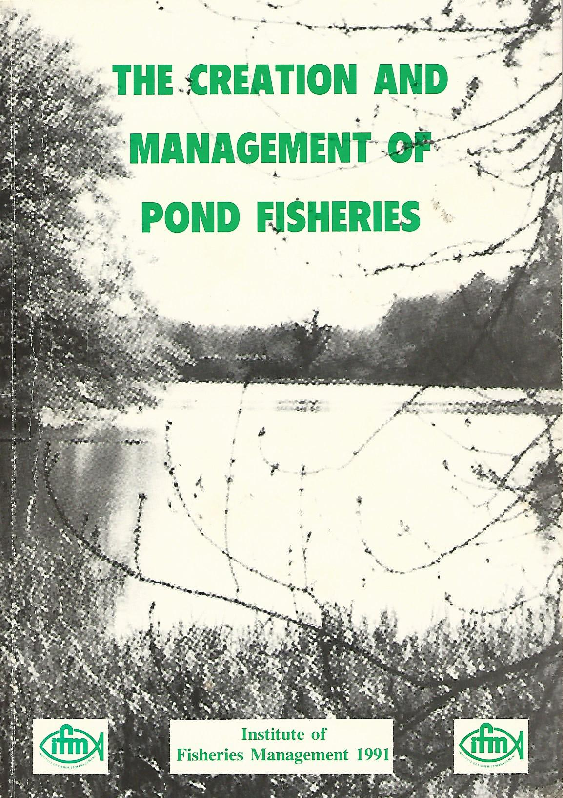 Image for The Creation and Management of Pond Fisheries.